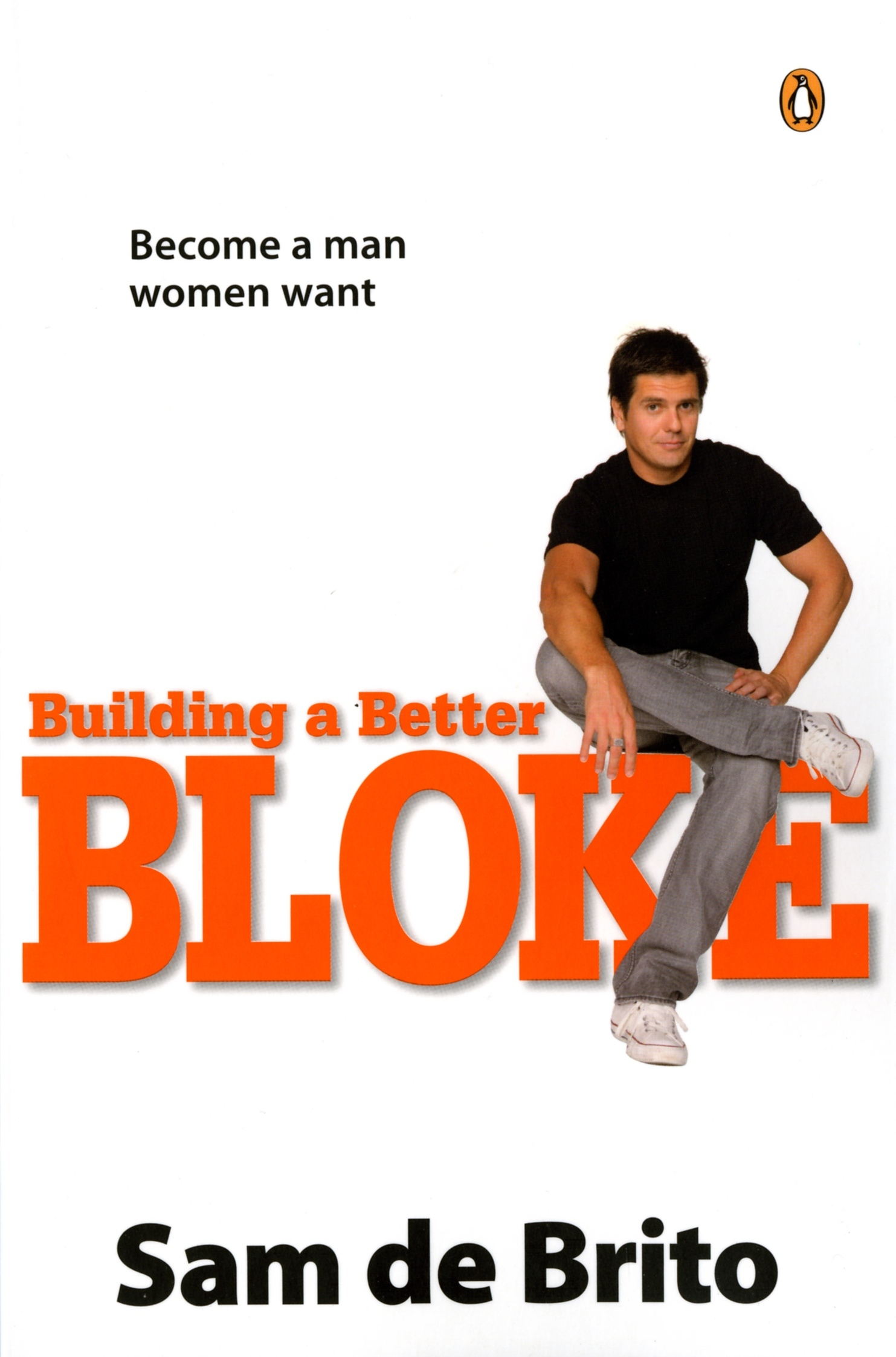 Book Cover:  Building a Better Bloke: Become a Man Women Want