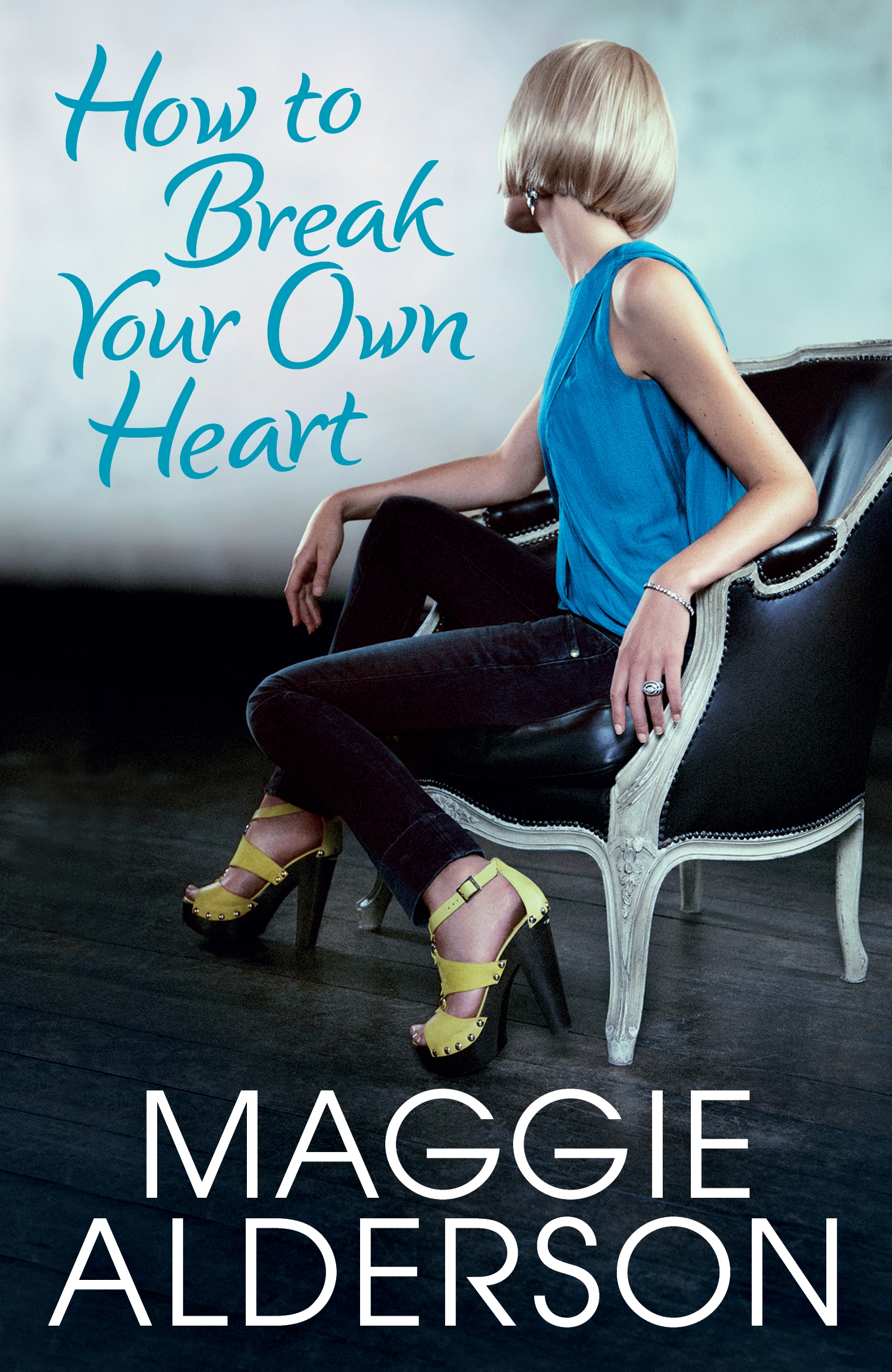 Book Cover:  How to Break Your Own Heart