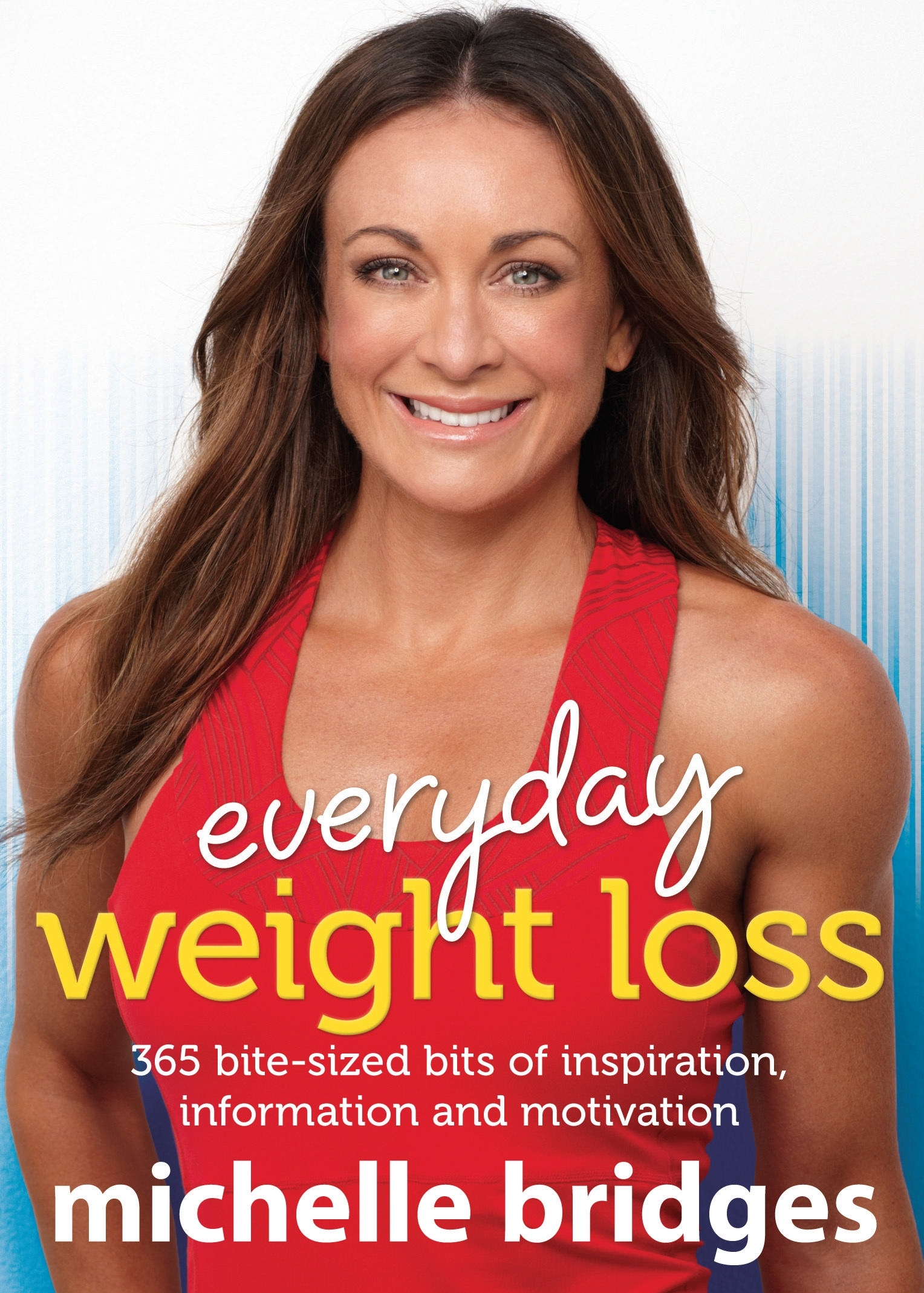 Book Cover:  Everyday Weight Loss: 365 bite-sized bits of inspiration, information   and motivation