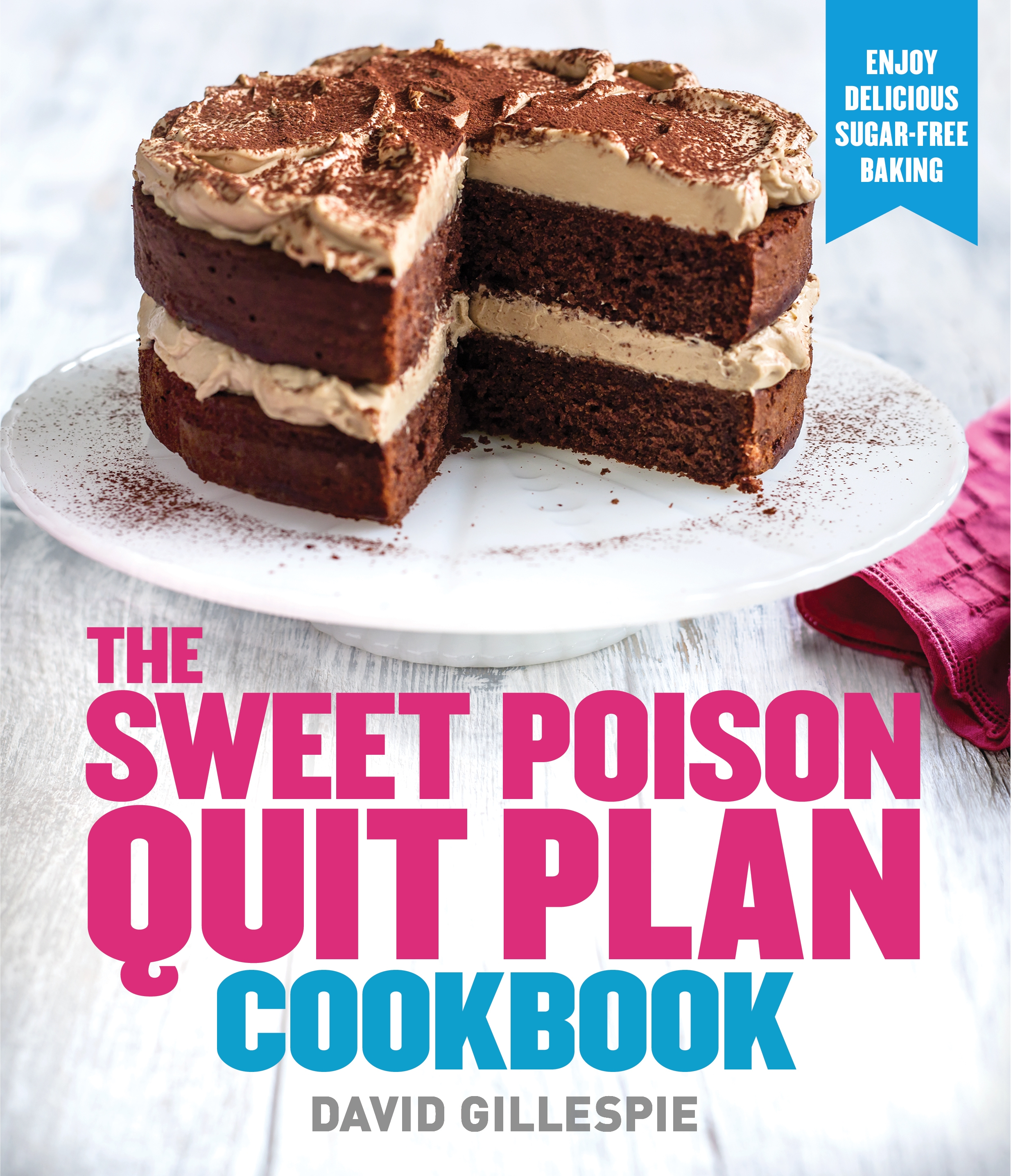 Book Cover:  Sweet Poison Quit Plan Cookbook