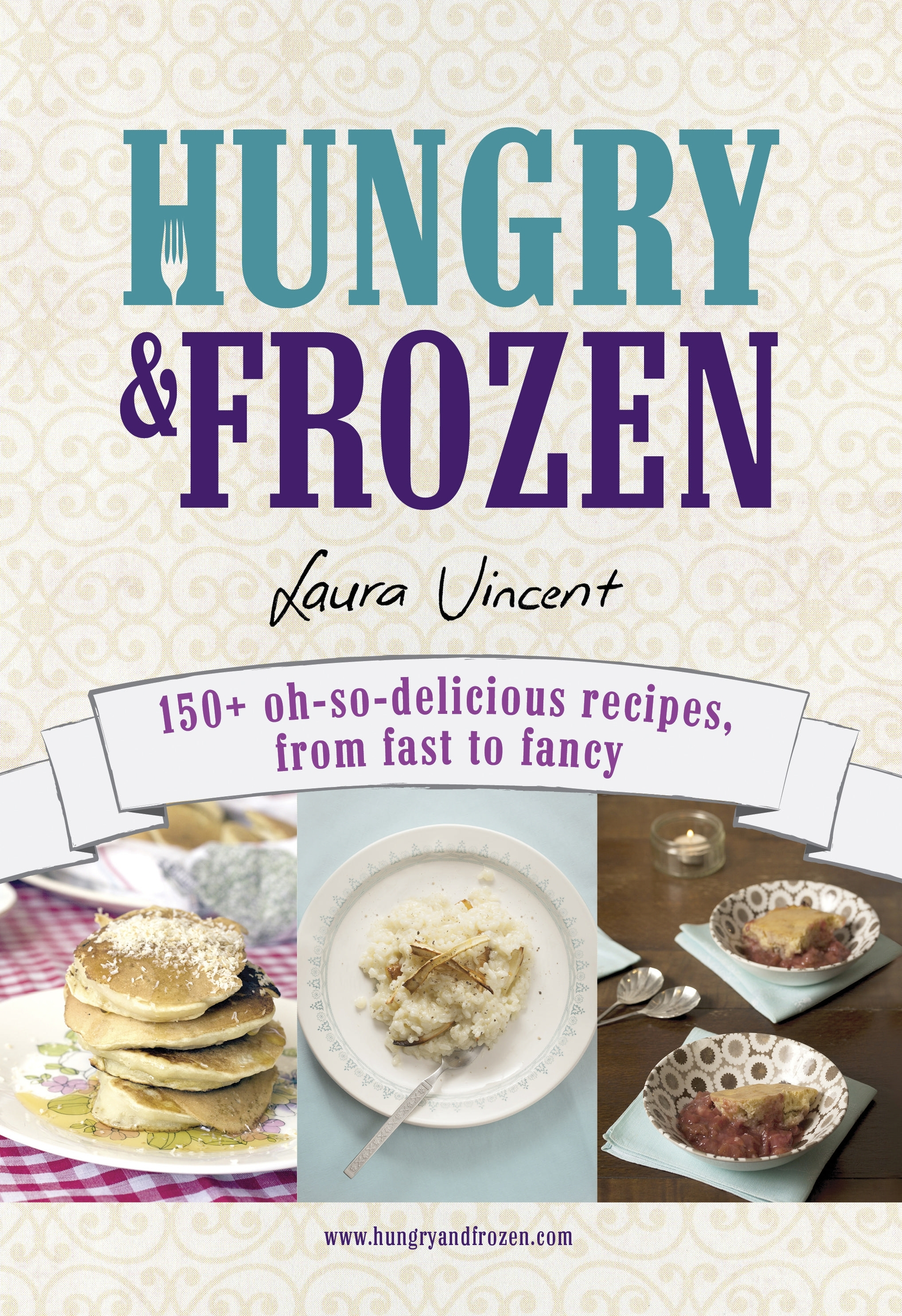 Hungry and Frozen: The Cookbook