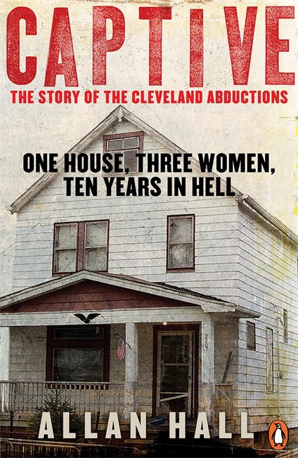 captive the story of the cleveland abductions one house