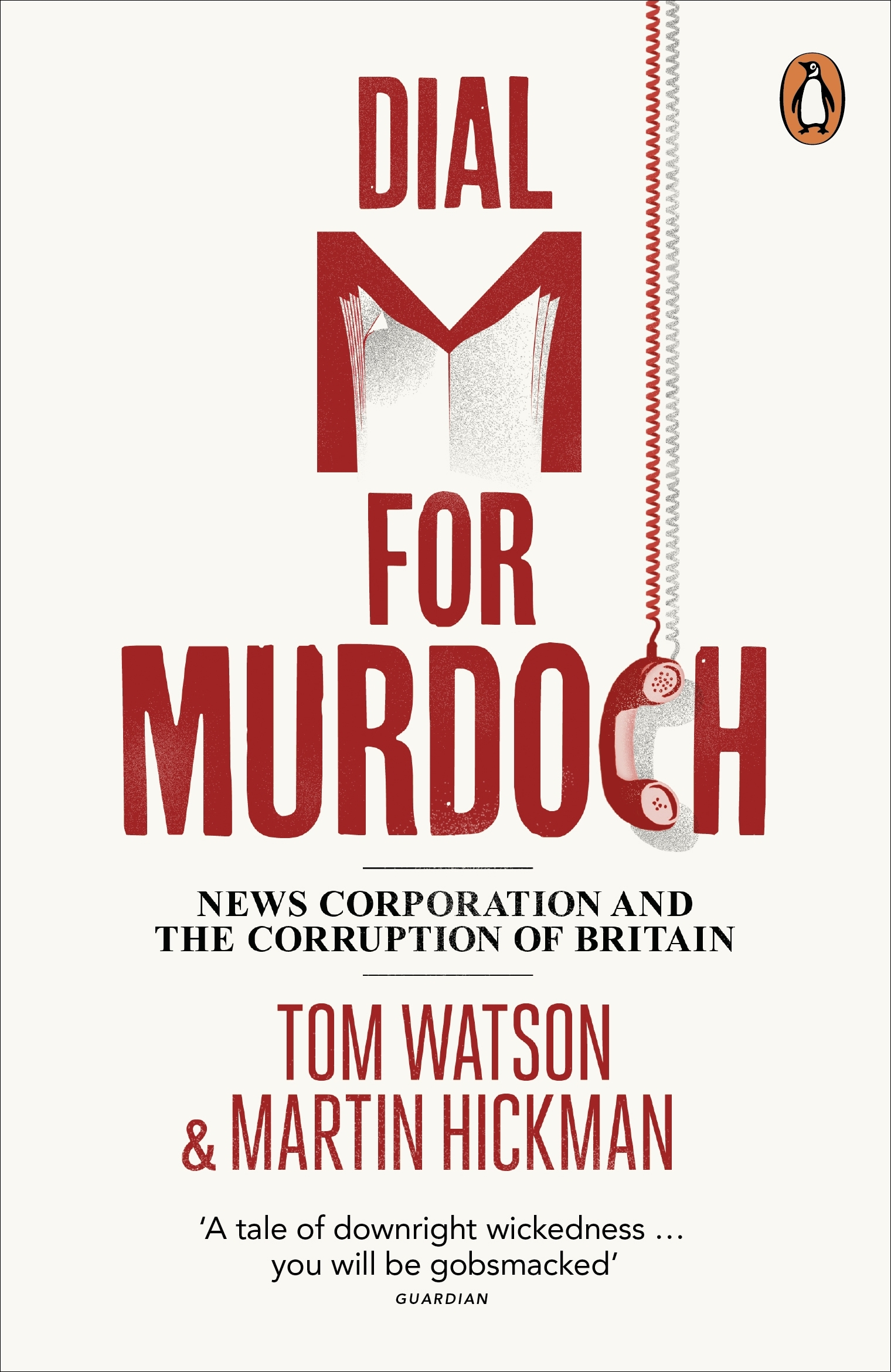 Book Cover:  Dial M For Murdoch: News Corporation and the Corruption of Britain
