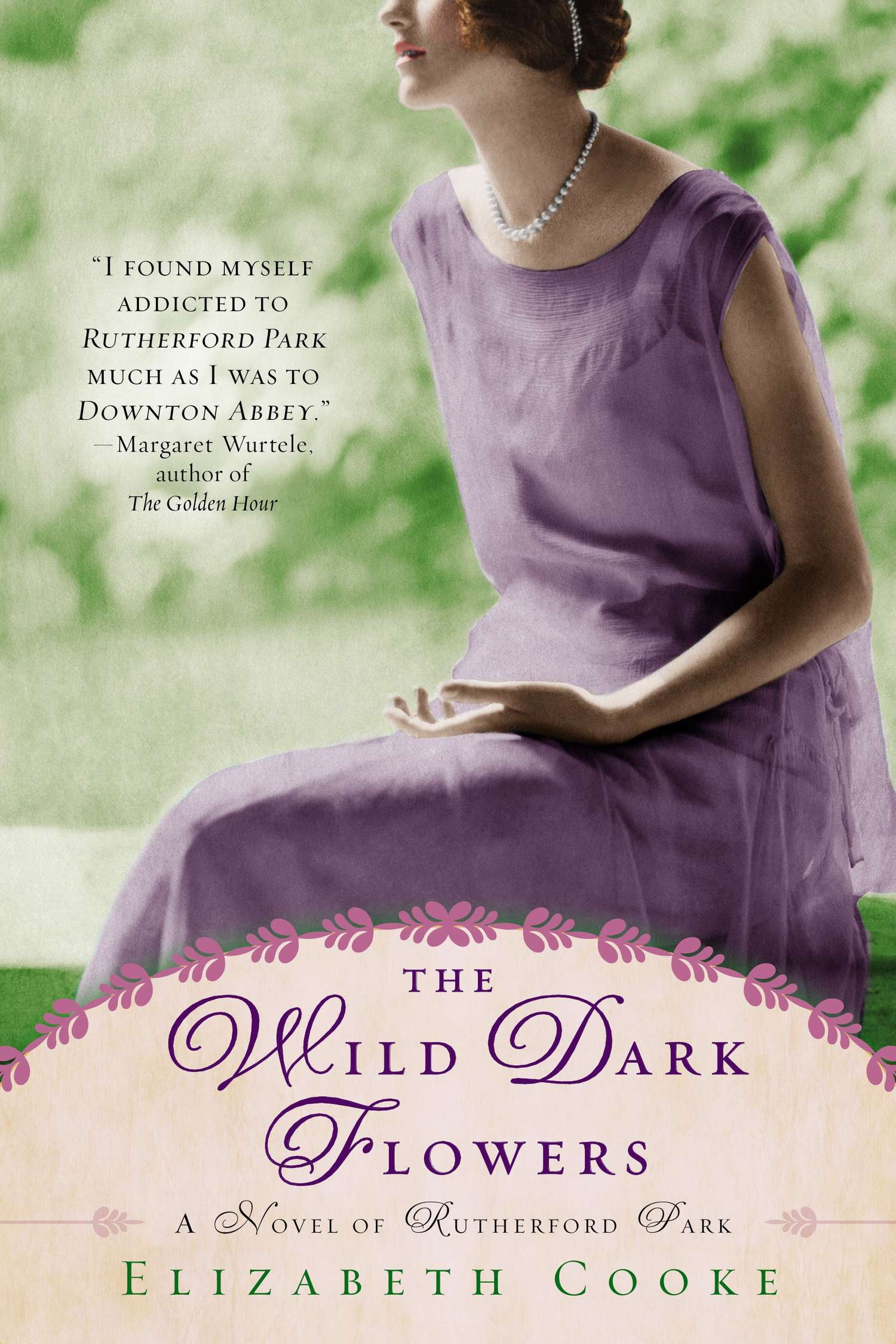 Book Cover: The Wild Dark Flowers: A Novel of Rutherford Park