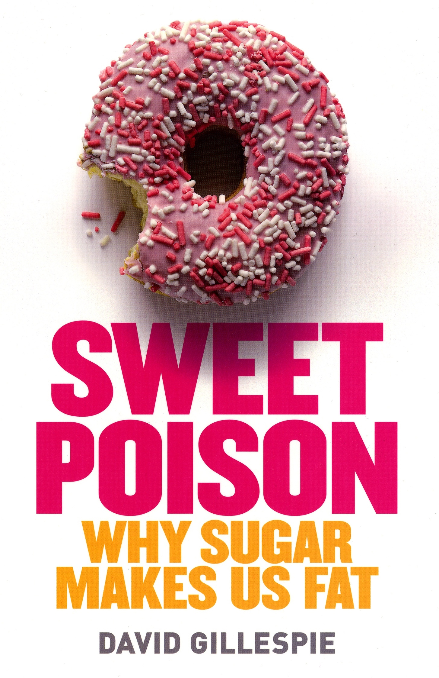 Book Cover:  Sweet Poison: Why Sugar Makes us Fat