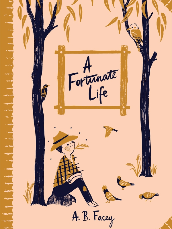a fortunate life by a b facey An australian author and world war i veteran, whose main work was his  autobiography, 'a fortunate life' this book is now considered a classic in  australian.