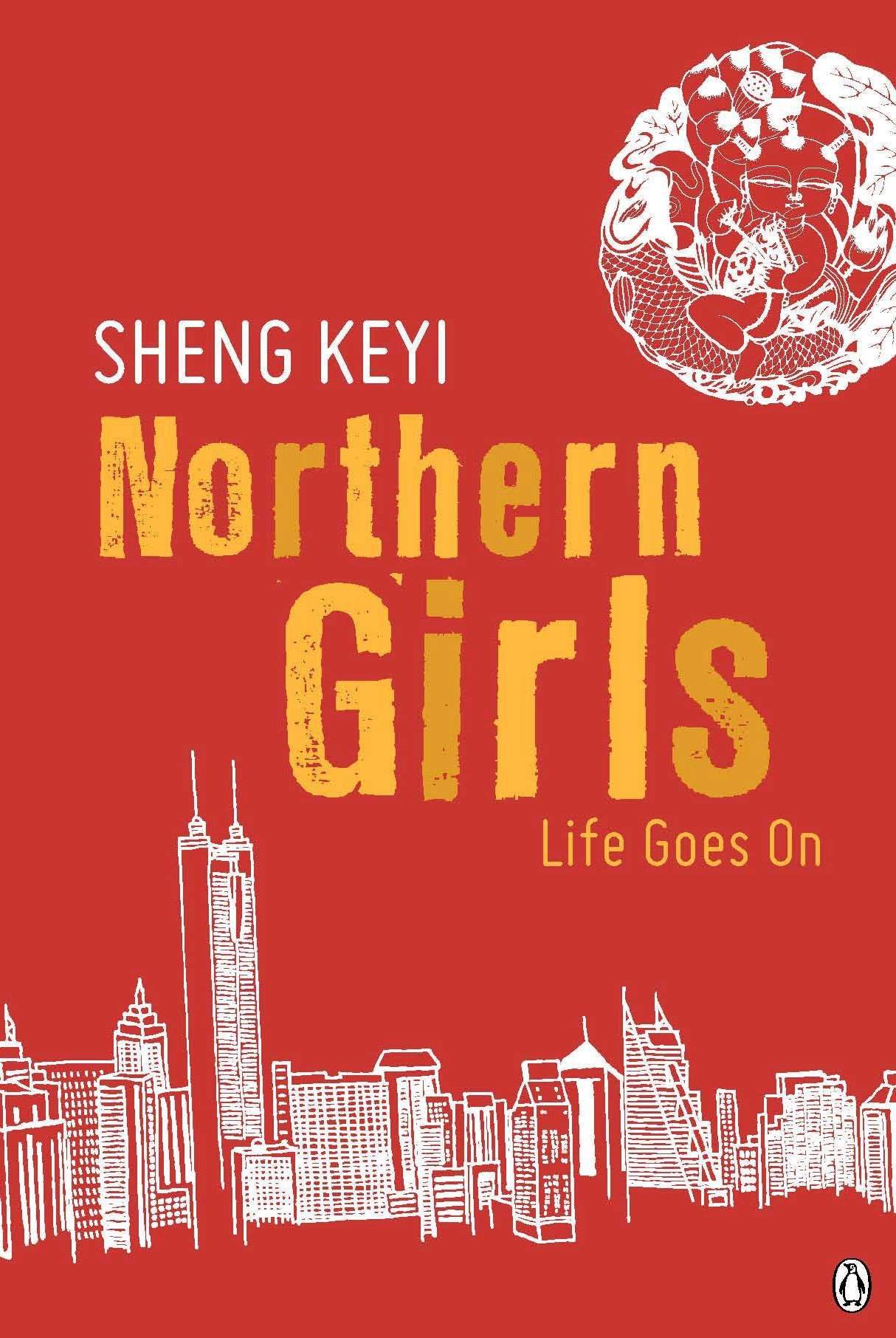Northern Girls: Life Goes On Sheng Keyi