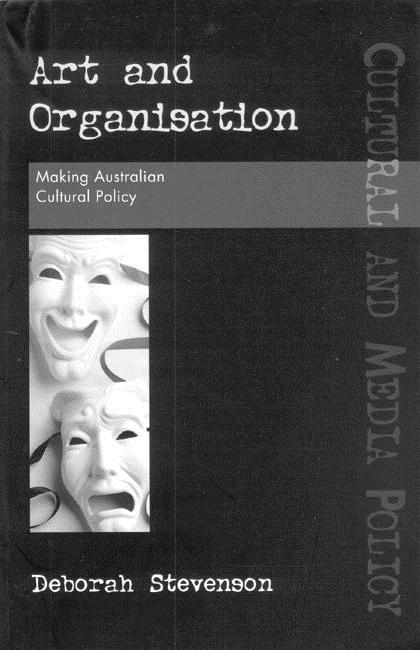Art & Organisation: Making Australian Cultural Policy