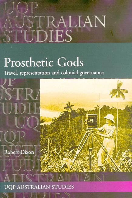 Book Cover:  Prosthetic Gods: Travel, Representation & Colonial Governance