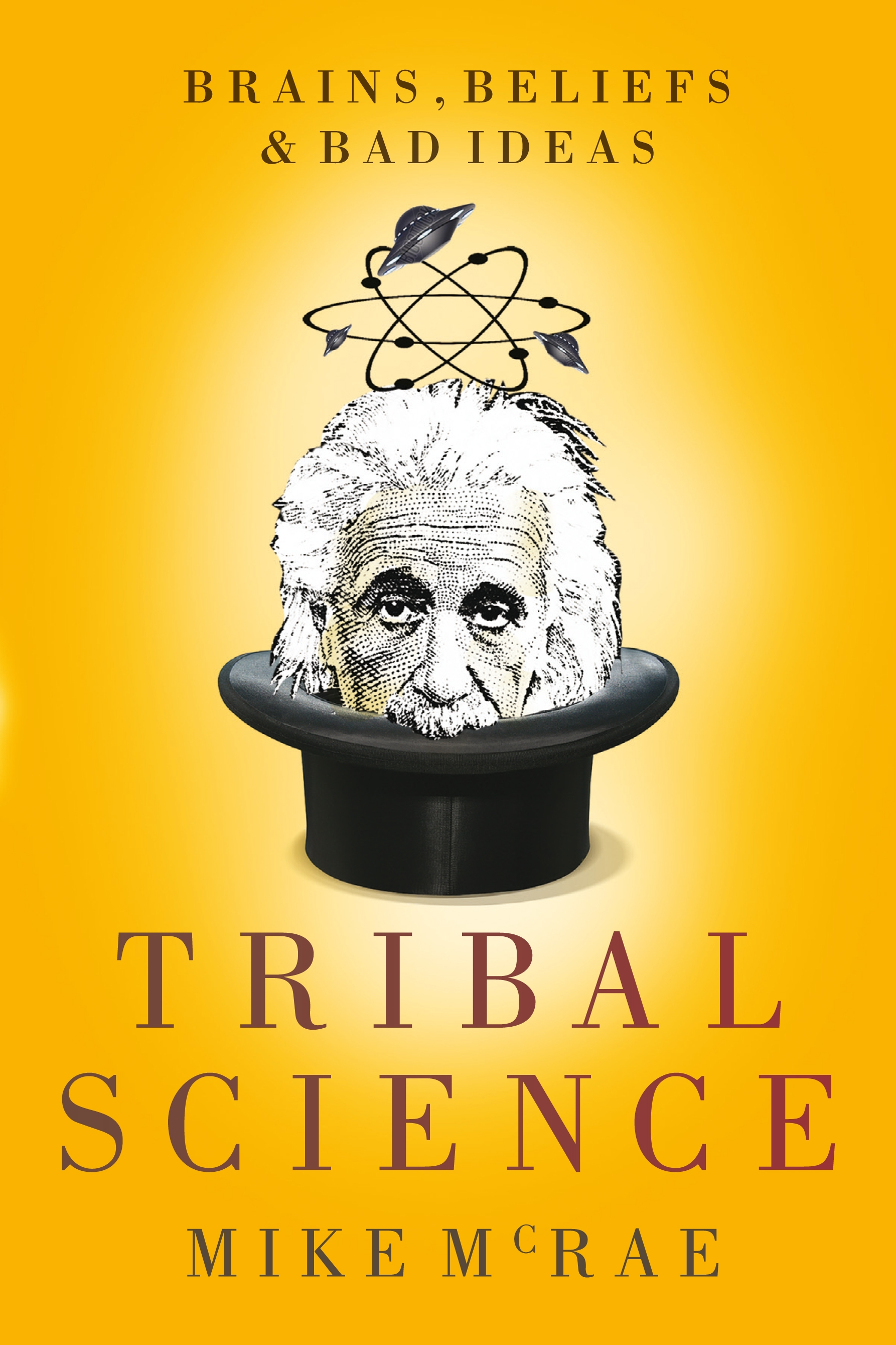 Book Cover:  Tribal Science: Brains, Beliefs and Bad Ideas