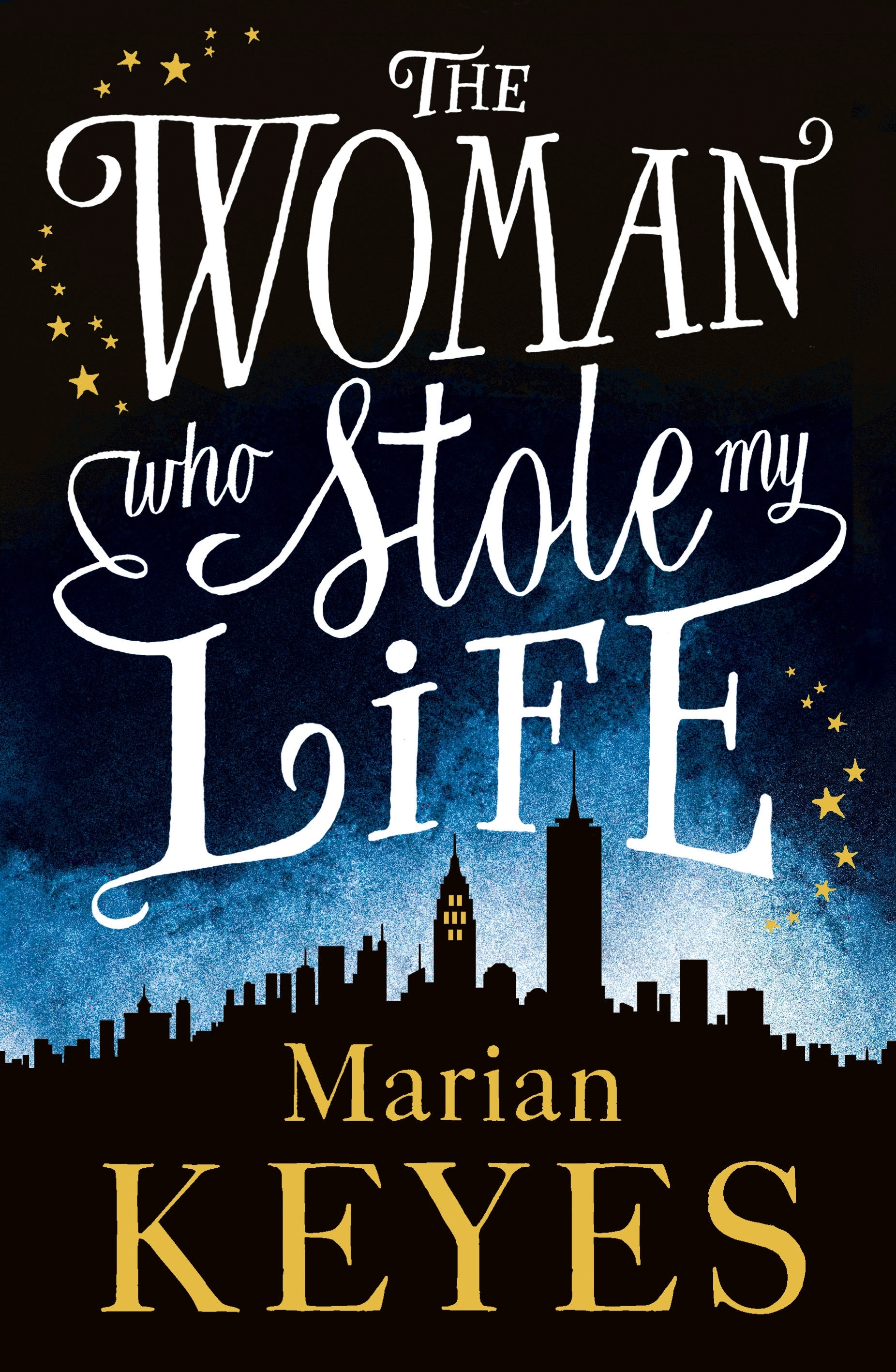 Woman Who Stole My Life by Marian Keyes