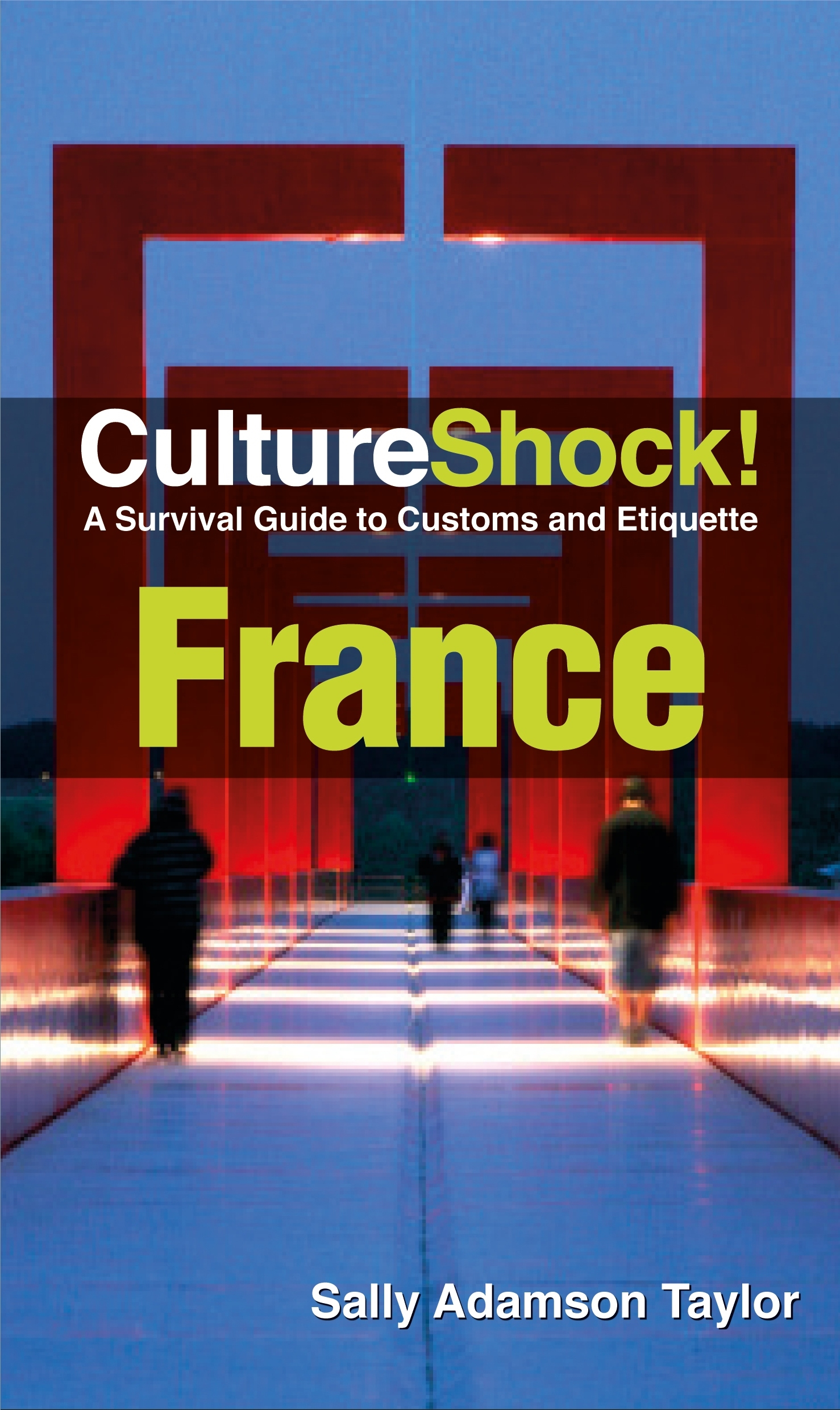 Book Cover:  Culture Shock! France: A Survival Guide to Customs and Etiquette