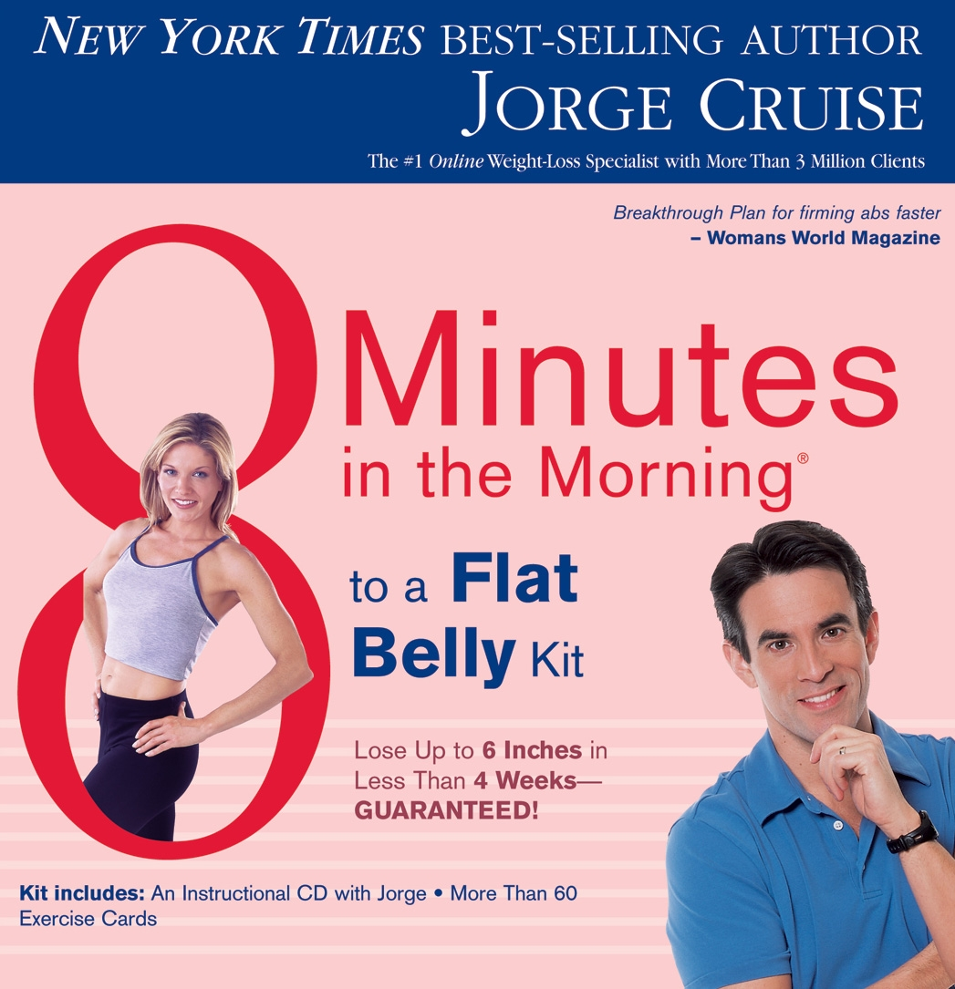 8 Minutes in the Morning to a Flat Belly Kit: Lose Up to 6 inches in Less Than 4 Weeks-GUARANTEED!