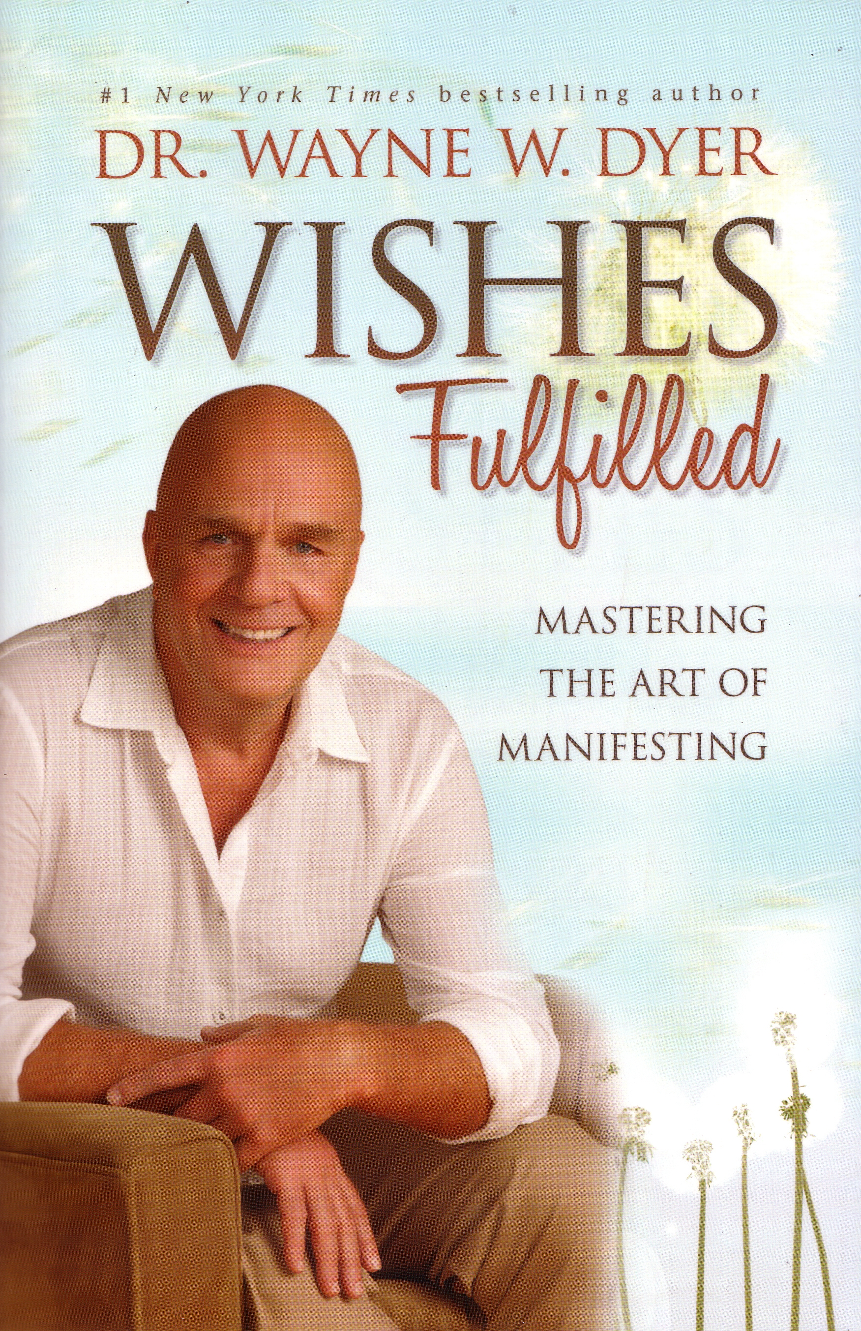 Book Cover:  Wishes Fulfilled: Mastering the Art of Manifesting