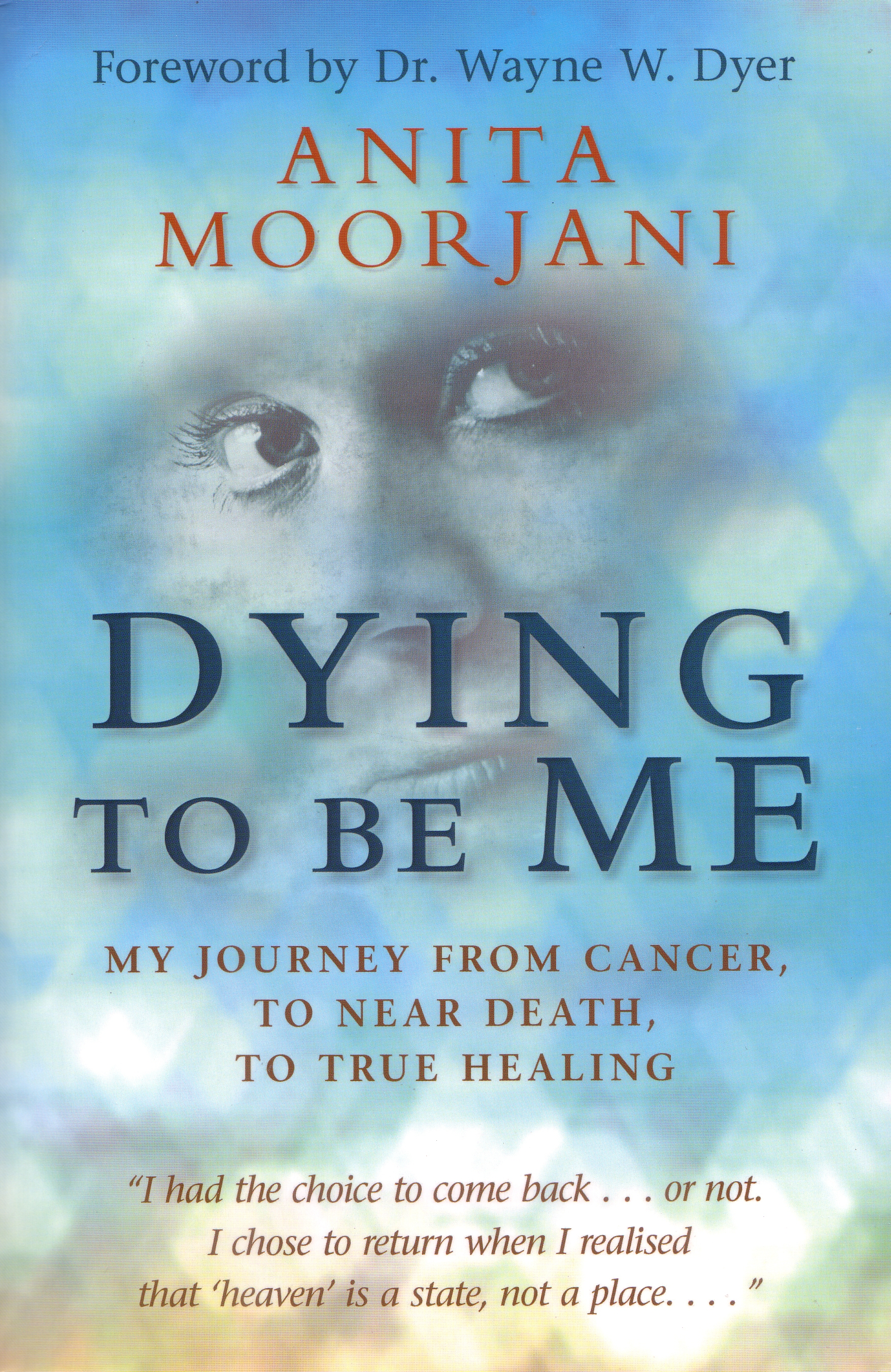 Book Cover:  Dying to Be Me: My Journey from Cancer, to Near Death, to True Healing
