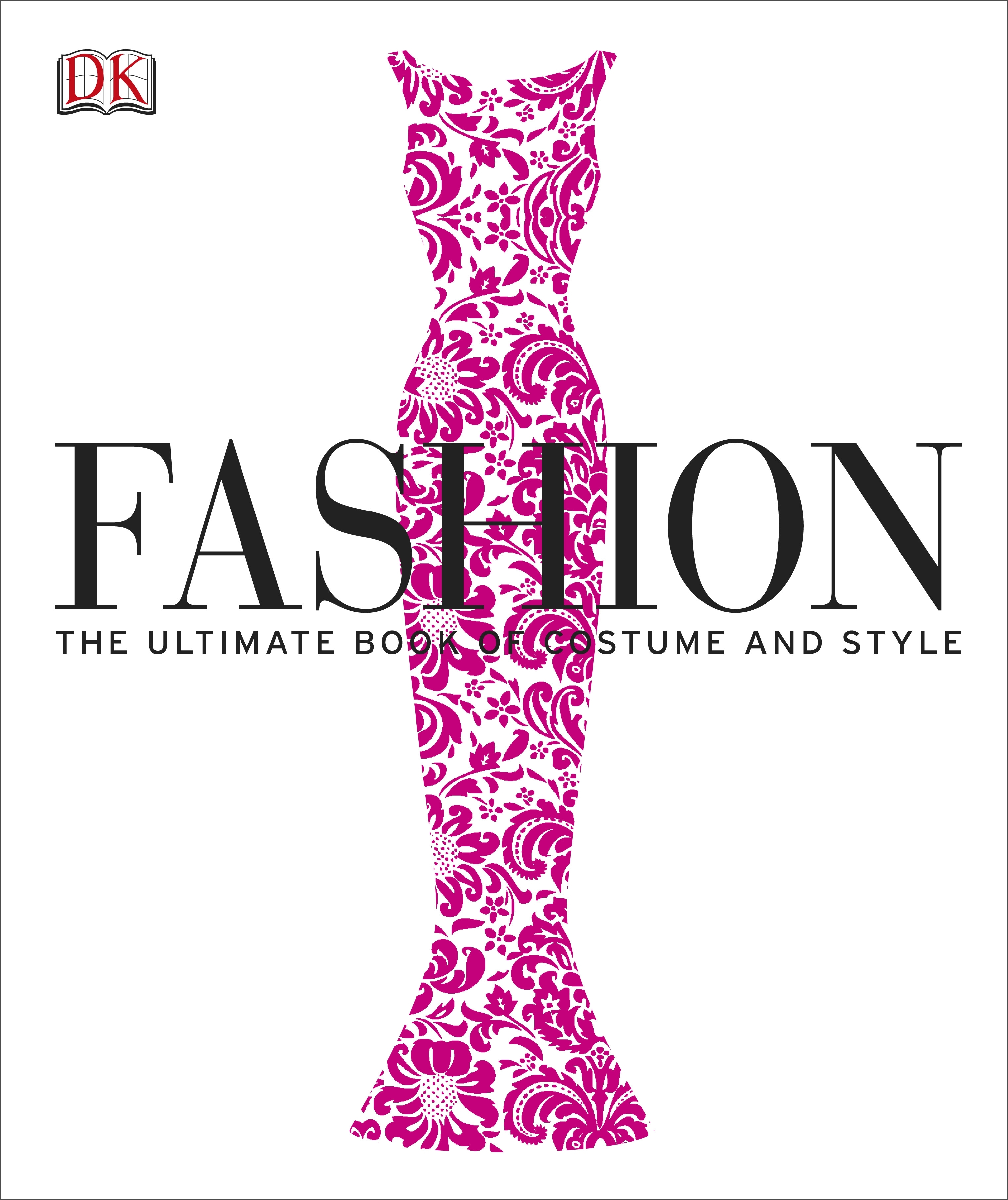 Book Cover:  Fashion: The Ultimate Book of Costume and Style