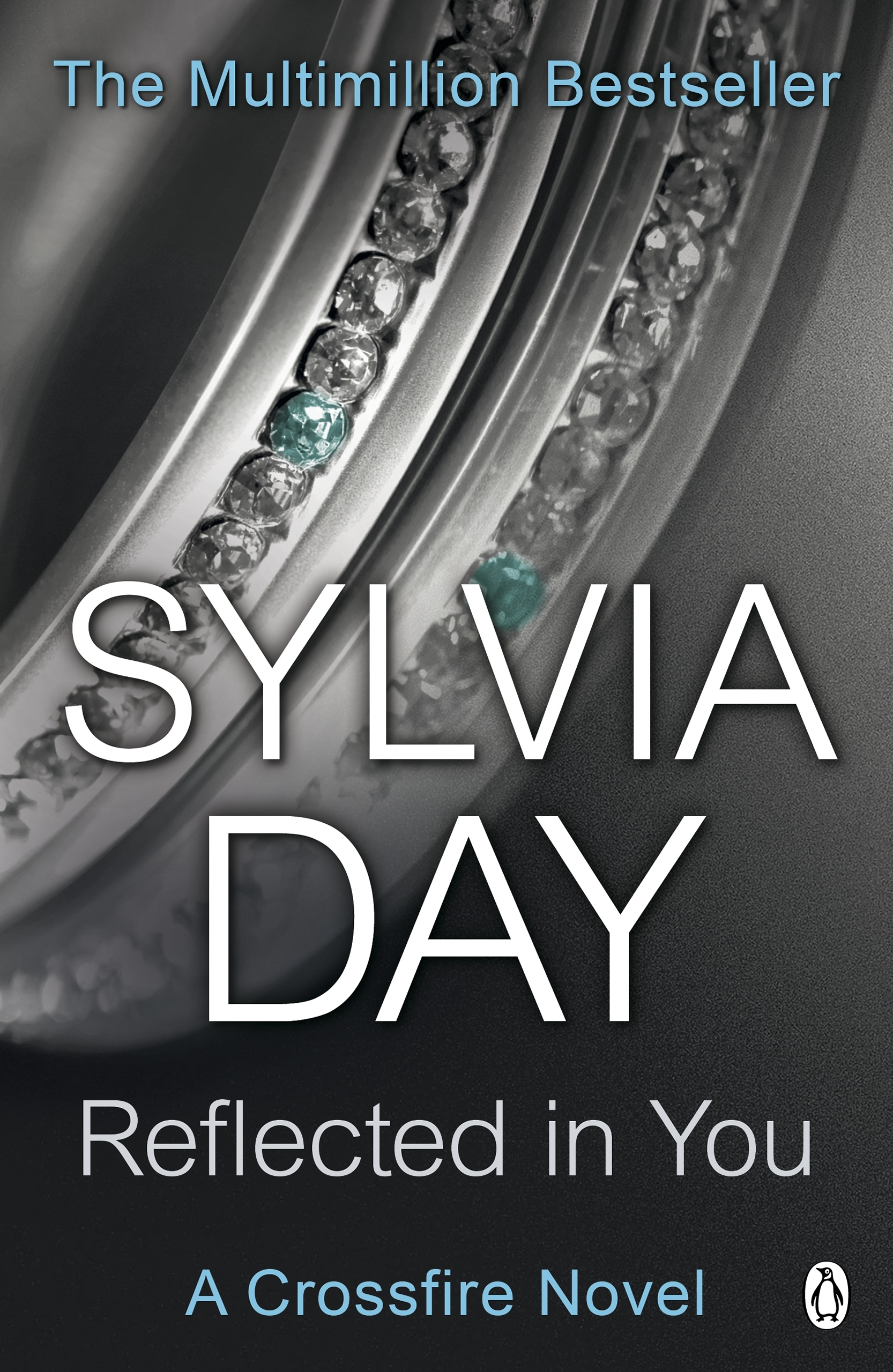 Book Cover:  Reflected In You: A Crossfire Novel