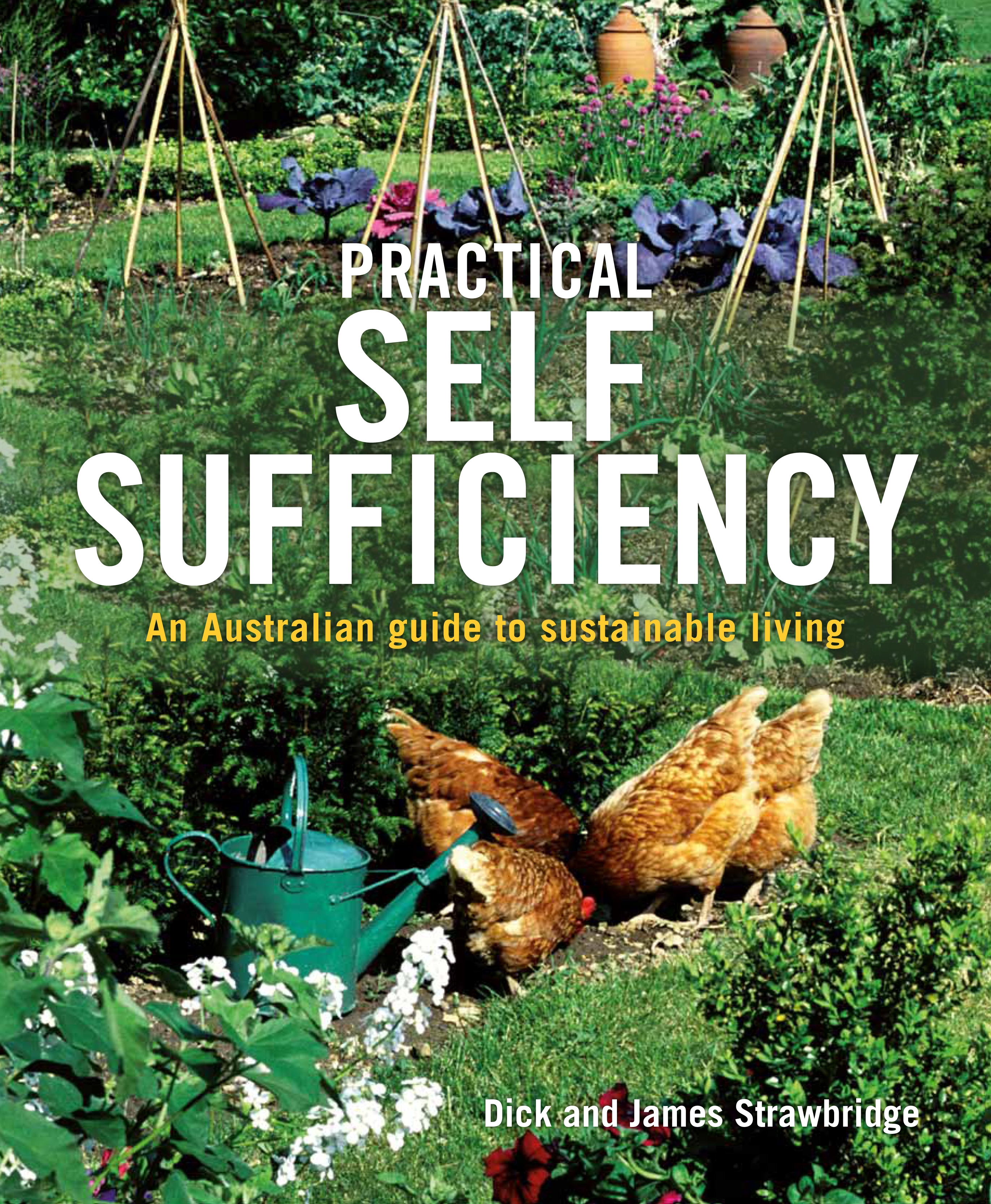Book Cover:  Practical Self Sufficiency: An Australian Guide To Sustainable Living