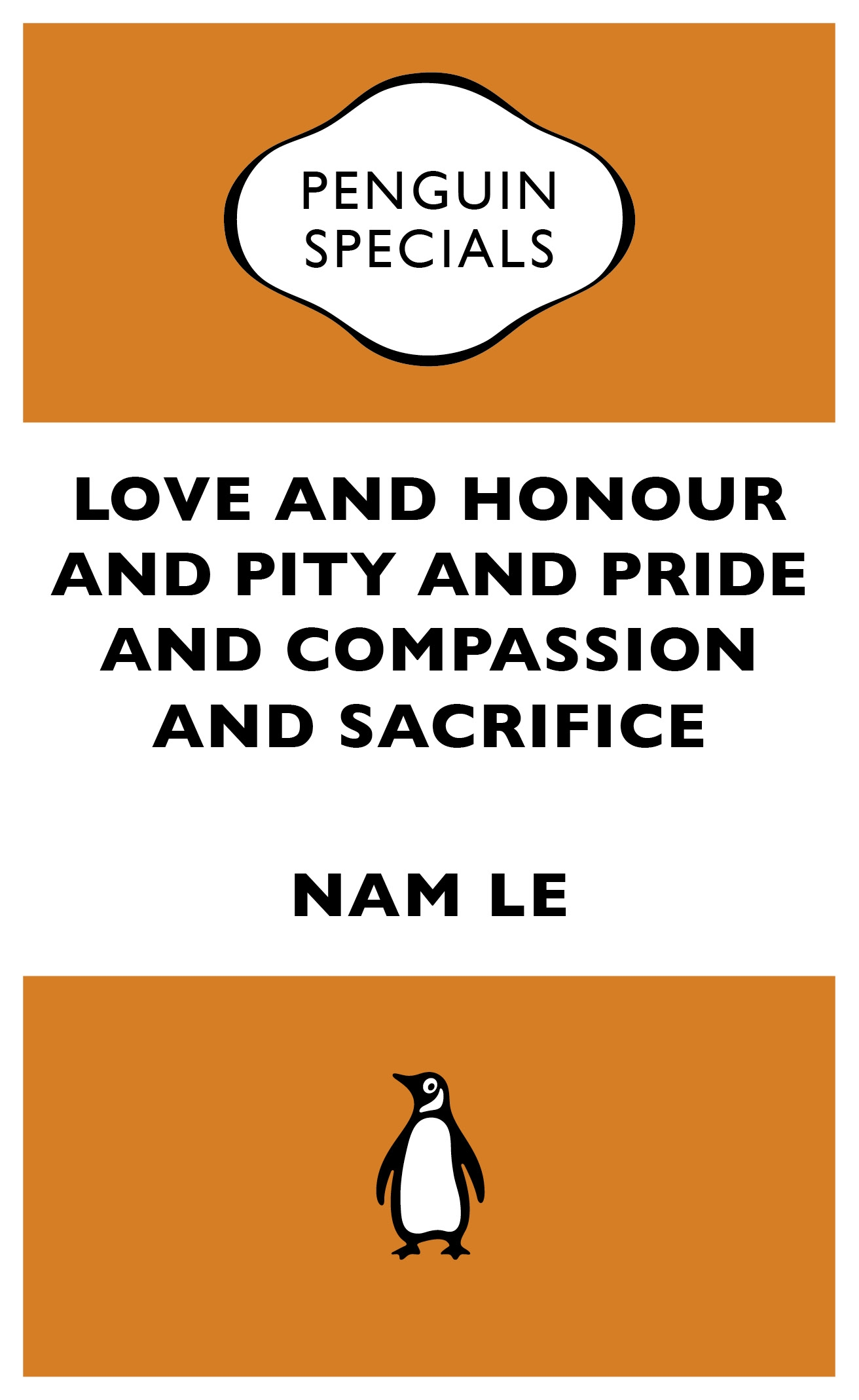 Book Cover:  Love and Honour and Pity and Pride and Compassion and Sacrifice:Penguin Specials