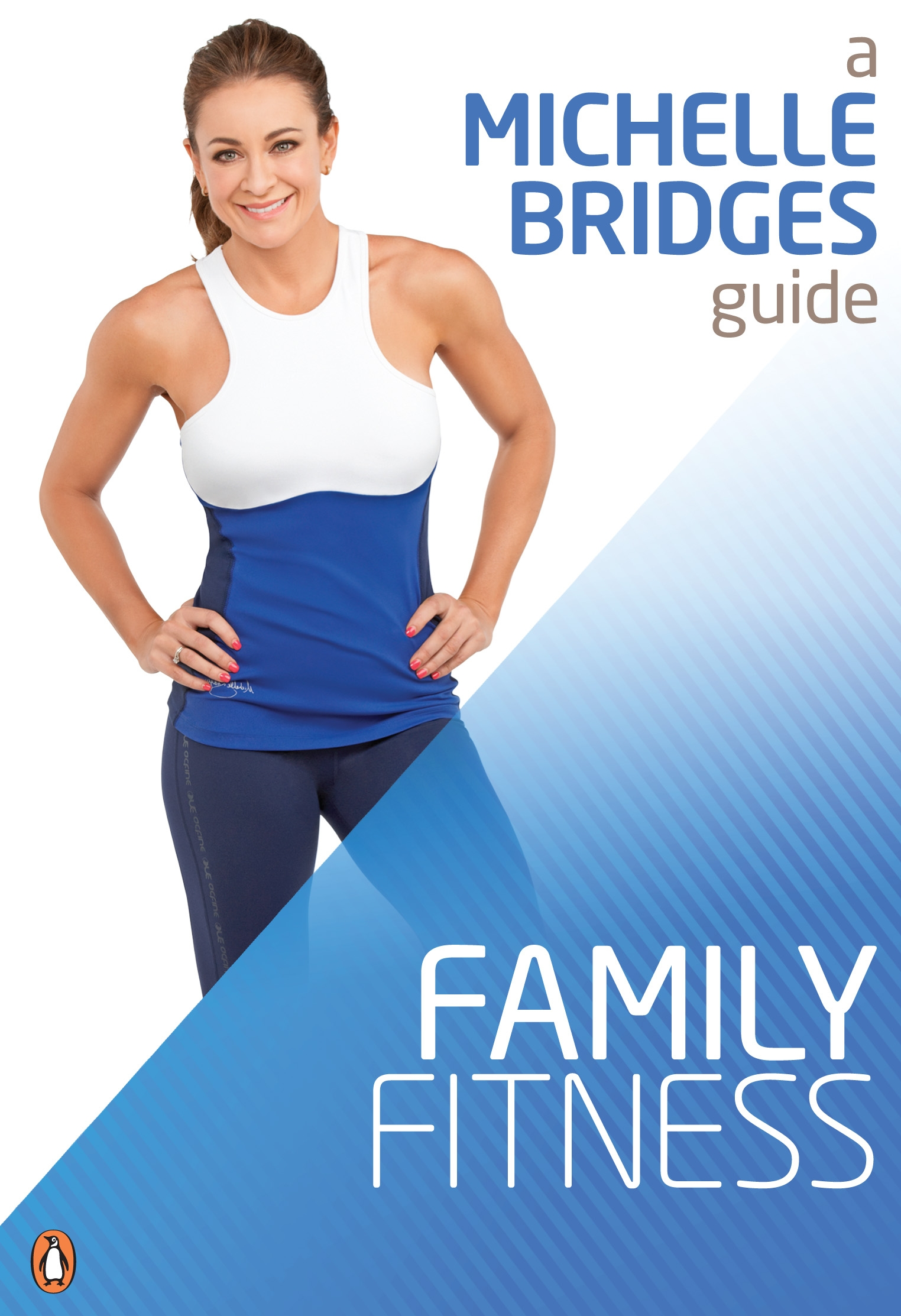 Book Cover:  Michelle Bridges Guide To Family Fitness