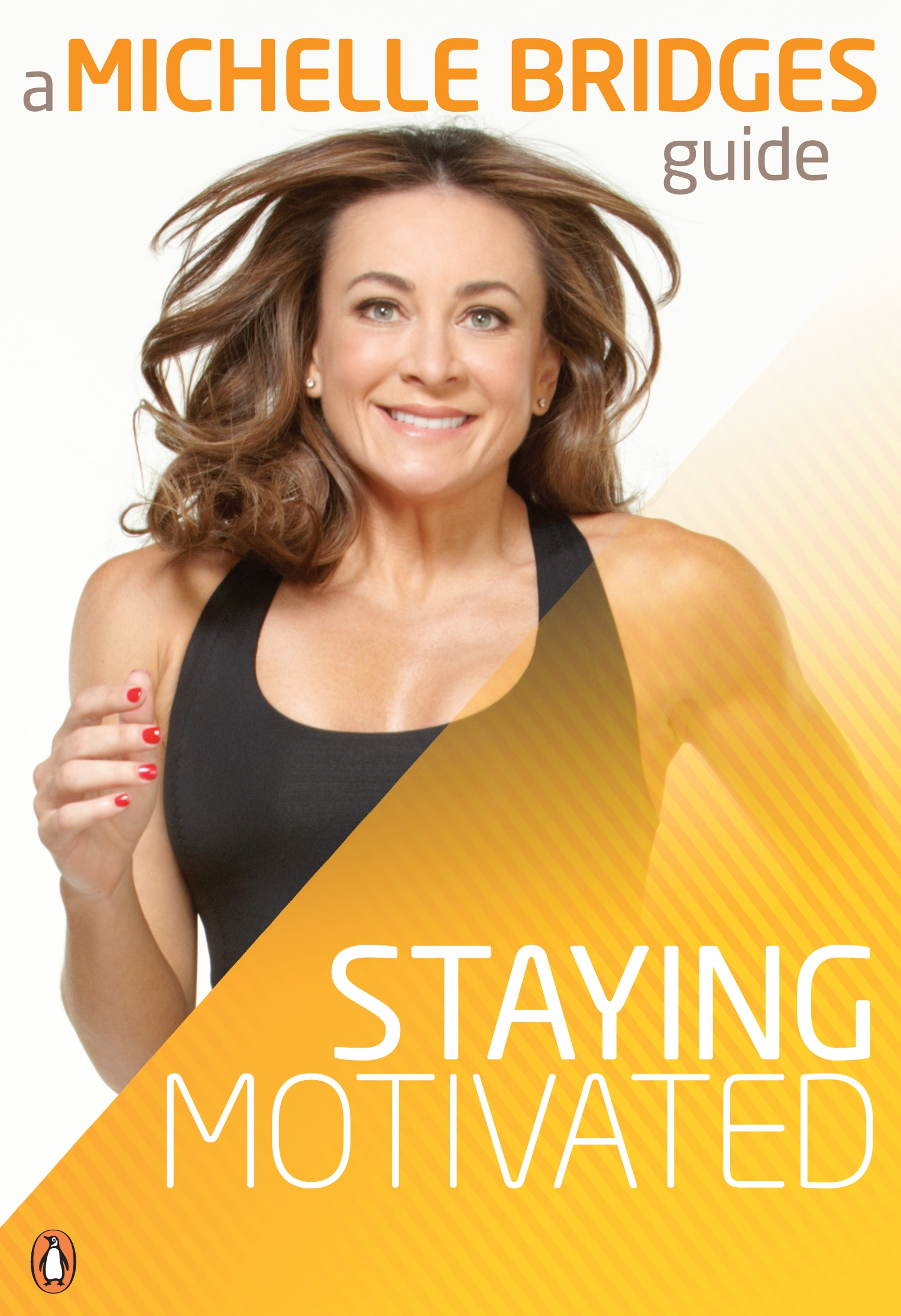 Book Cover:  Michelle Bridges Guide to Staying Motivated
