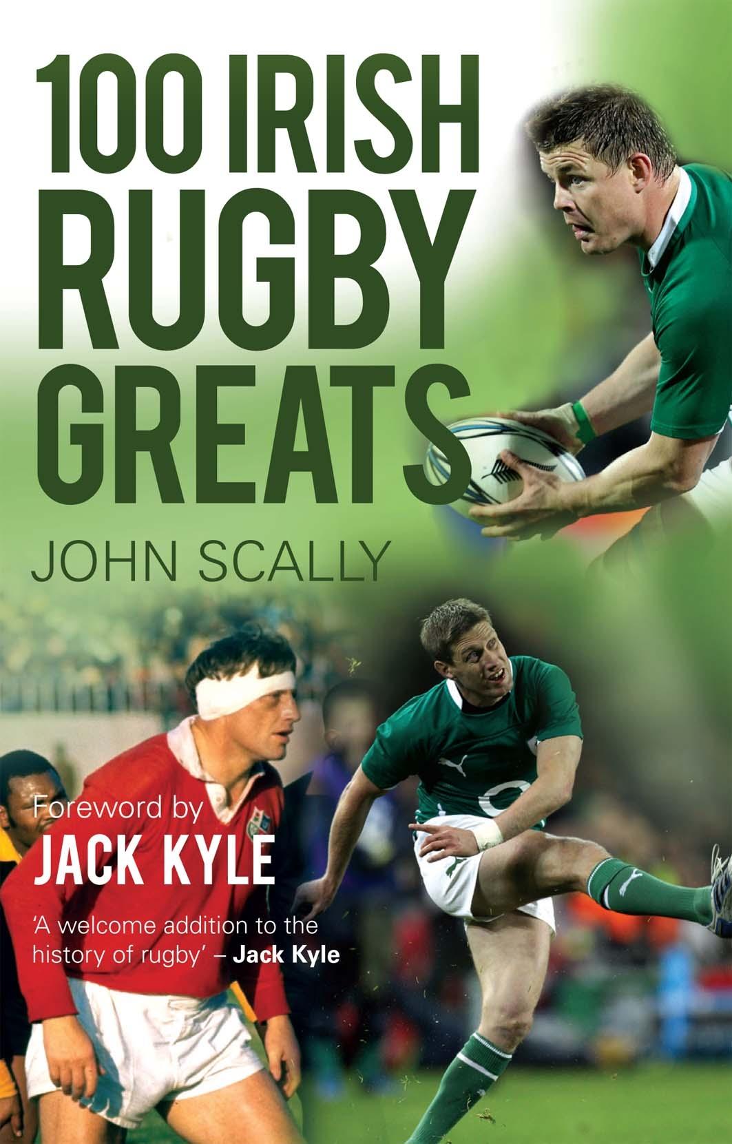 100 Irish Rugby Greats