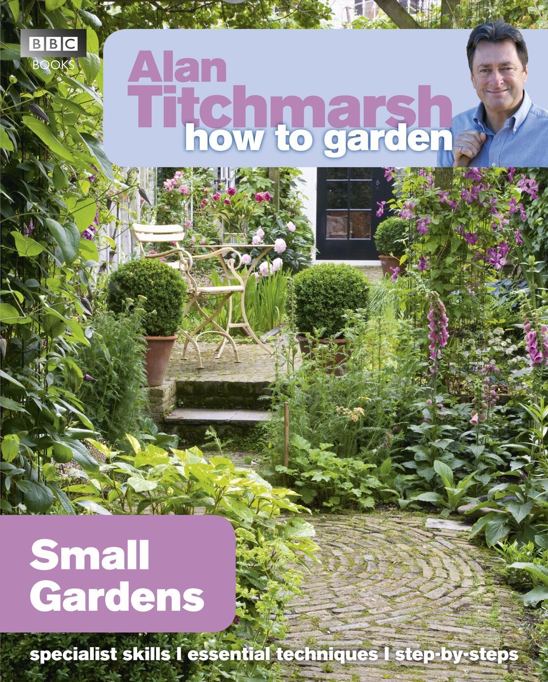 Alan Titchmarsh How to Garden: Small Gardens   Penguin ...