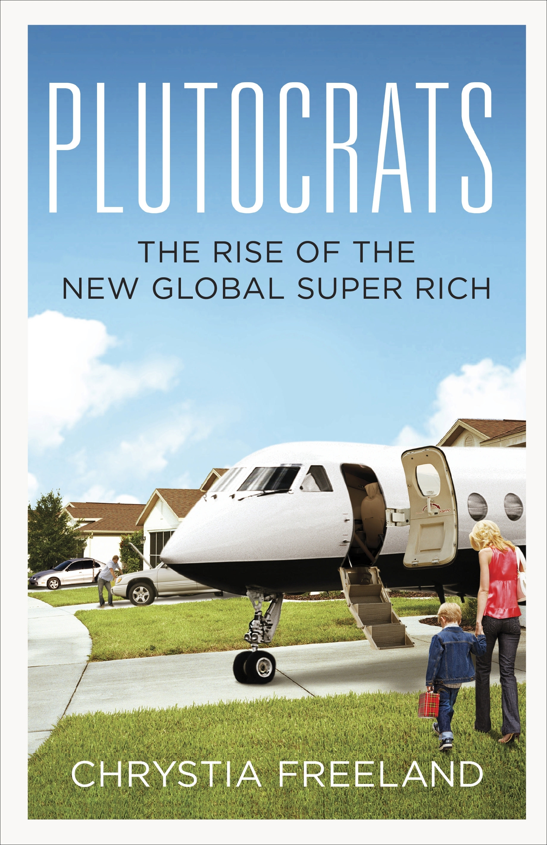 Book Cover: The Plutocrats: The Rise of the New Global Super-Rich