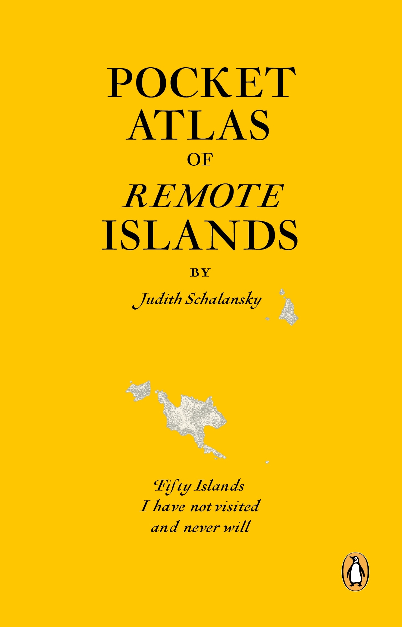 Book Cover:  Pocket Atlas Of Remote Islands: Fifty Islands I Have Not Visited And Never Will