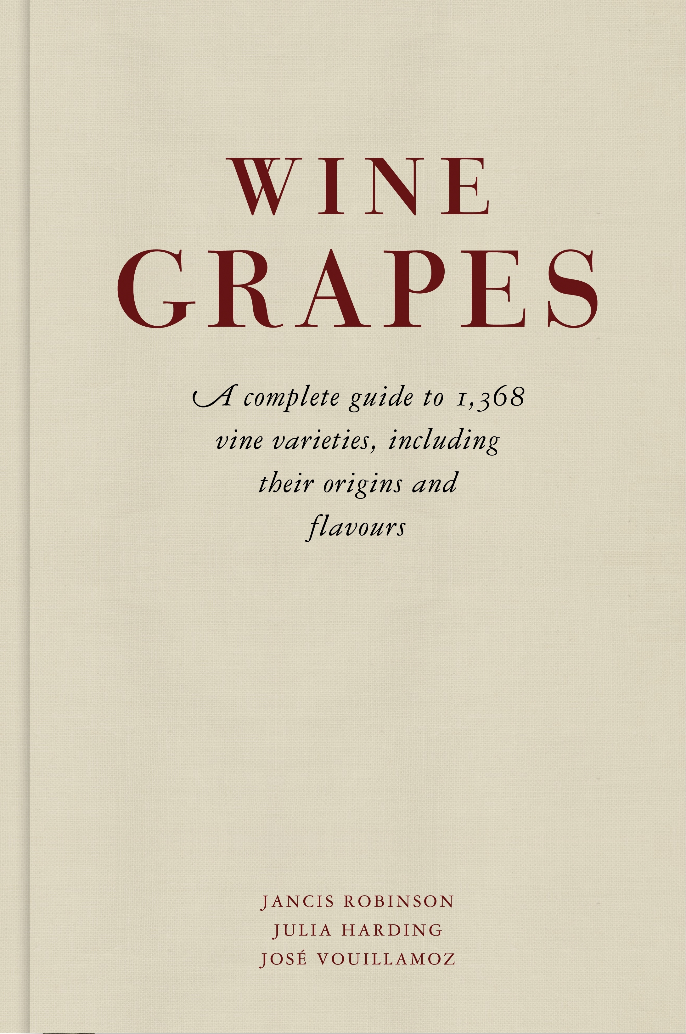 Book Cover:  Wine Grapes: A complete guide to 1,368 vine varieties, including their origins and flavours