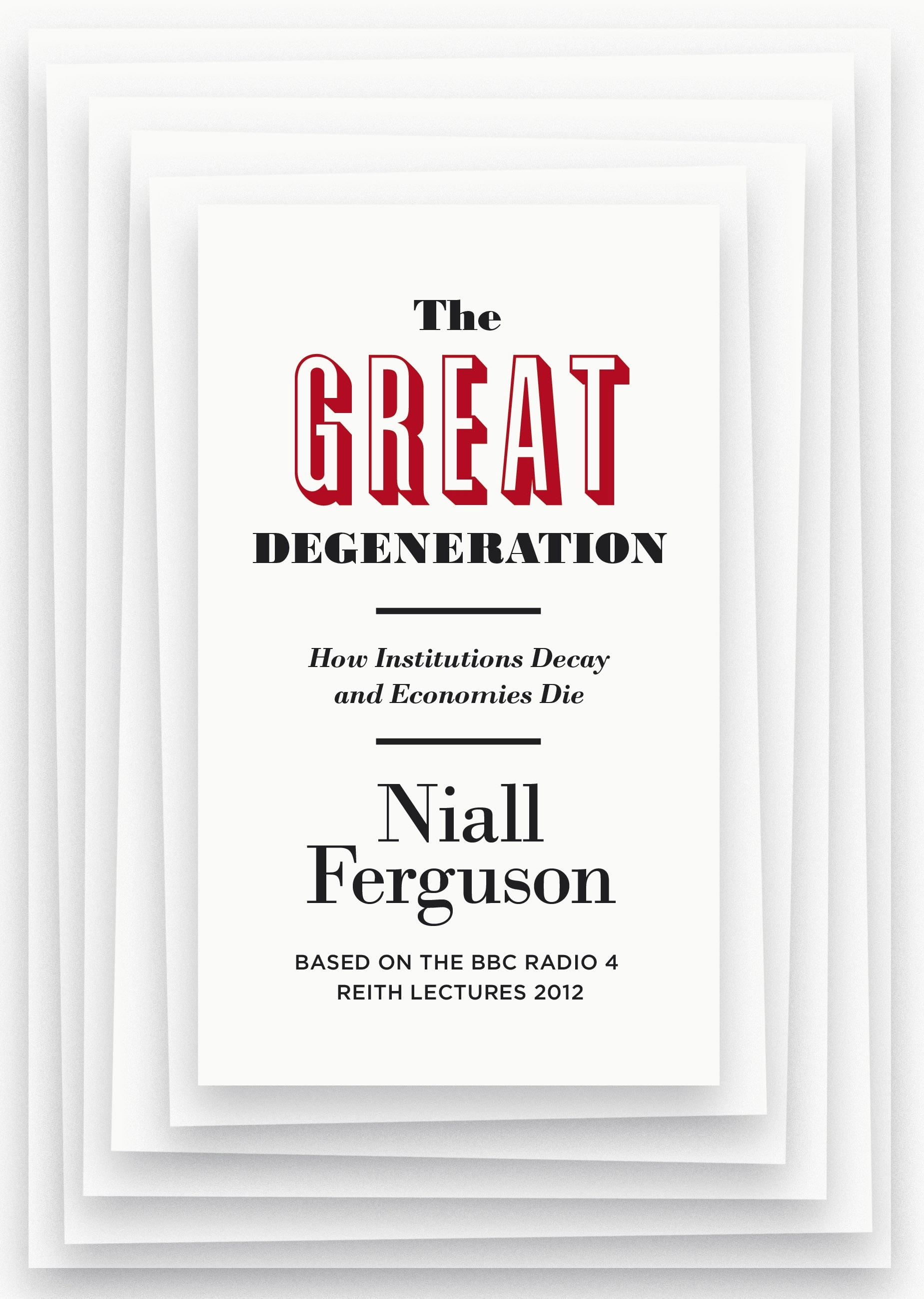 Book Cover: The Great Degeneration: How Institutions Decay and Economies Die