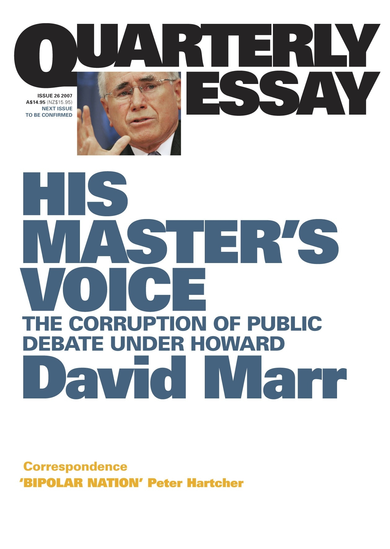Book Cover:  His Master's Voice:The Corruption of Public Debate Under Howard: Quarterly Essay 26