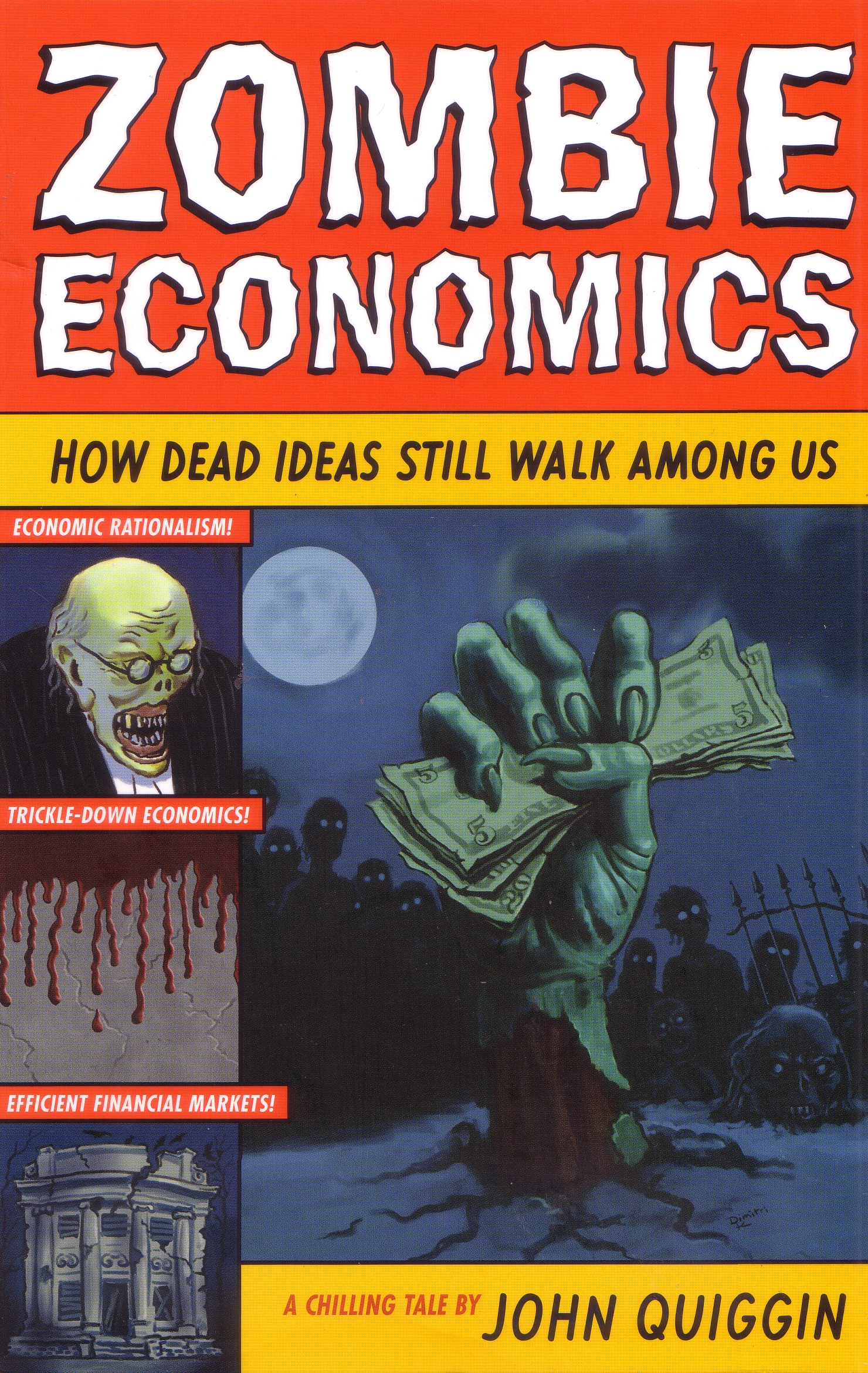 Book Cover:  Zombie Economics: How Dead Ideas Still Walk Among Us