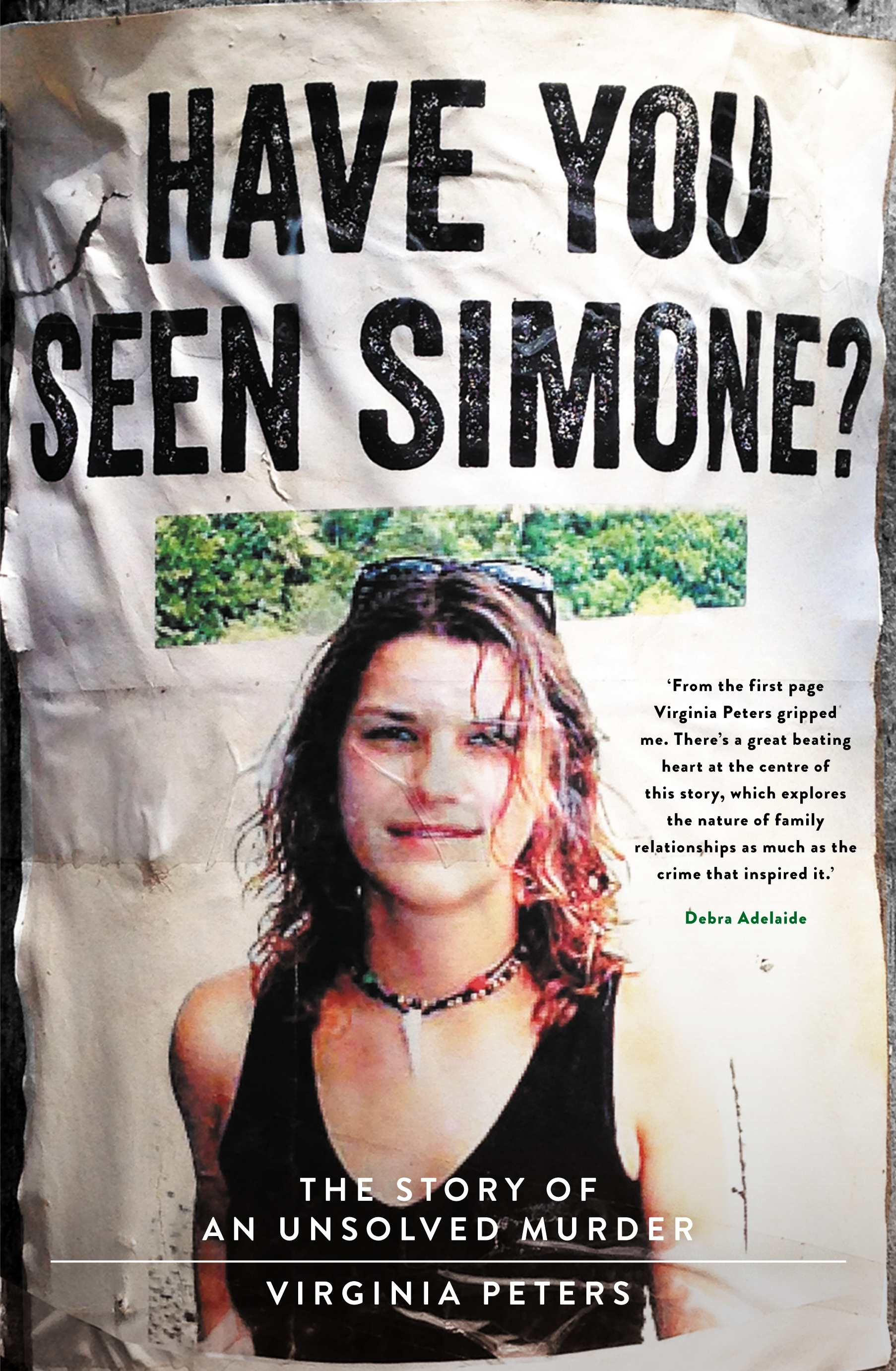Book Cover:  Have You Seen Simone?: The Story of an Unsolved Murder