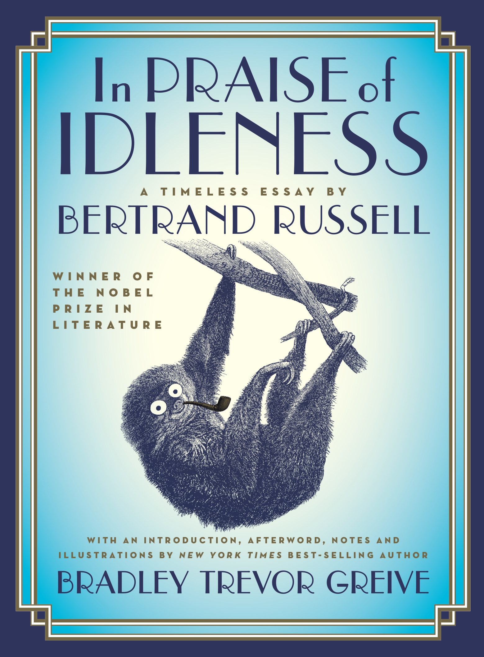in praise of idleness a timeless essay books in praise of idleness a timeless essay