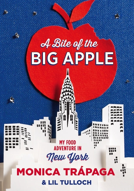 Book Cover: A Bite of the Big Apple: My Food Adventure in New York