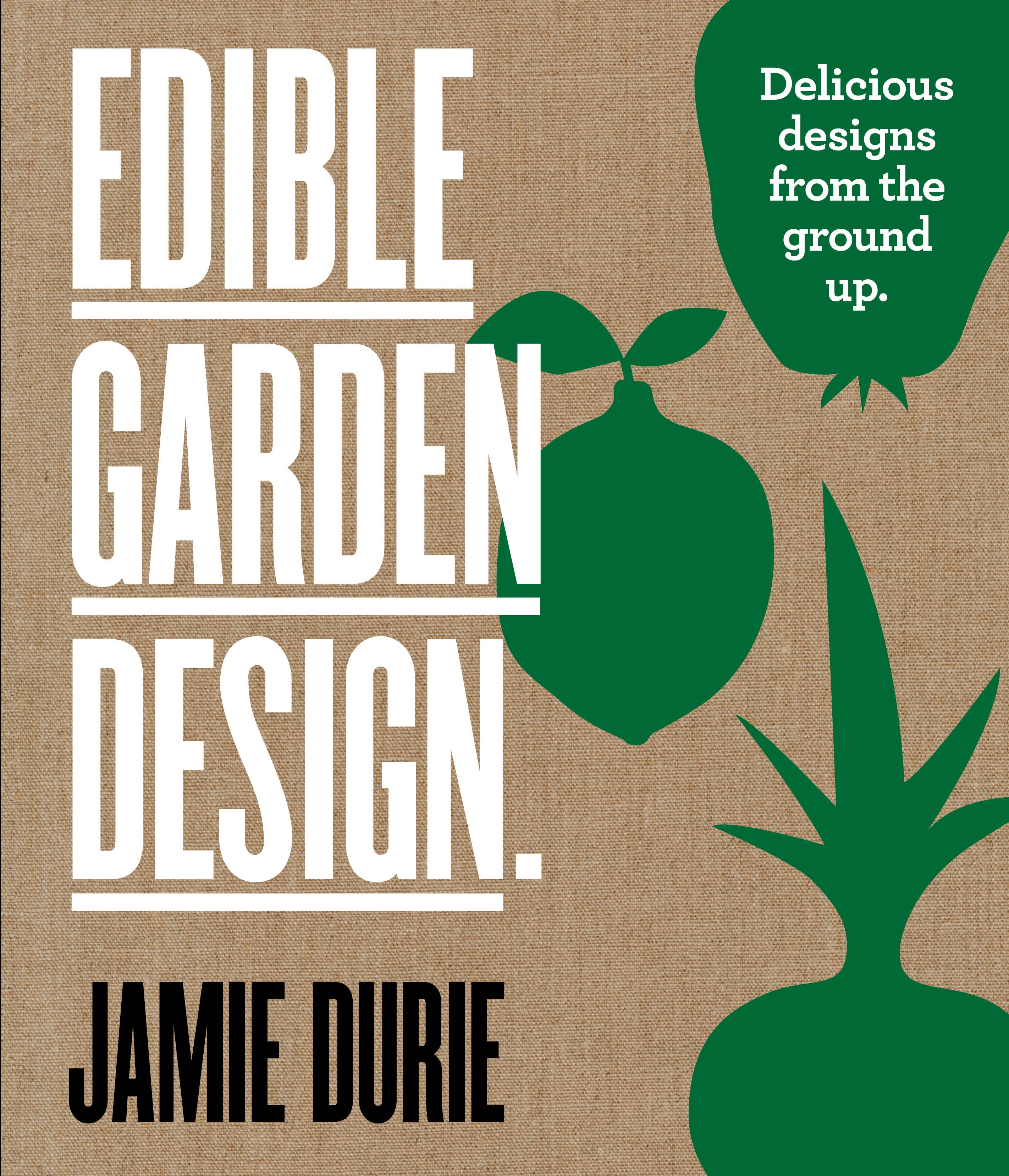 Character Design From The Ground Up Book : Edible garden design delicious designs from the ground up