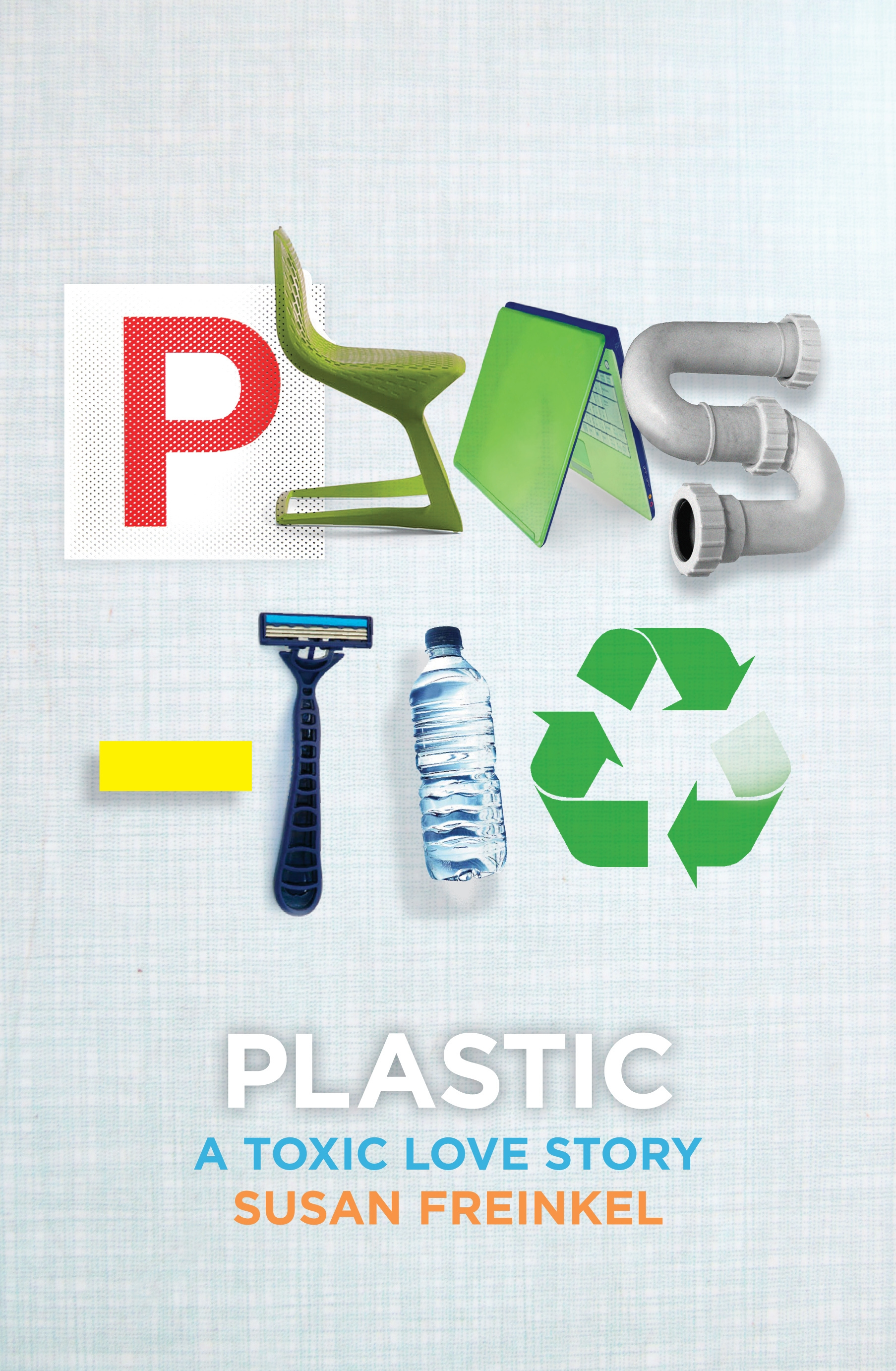 Book Cover:  Plastic: A Toxic Love Story
