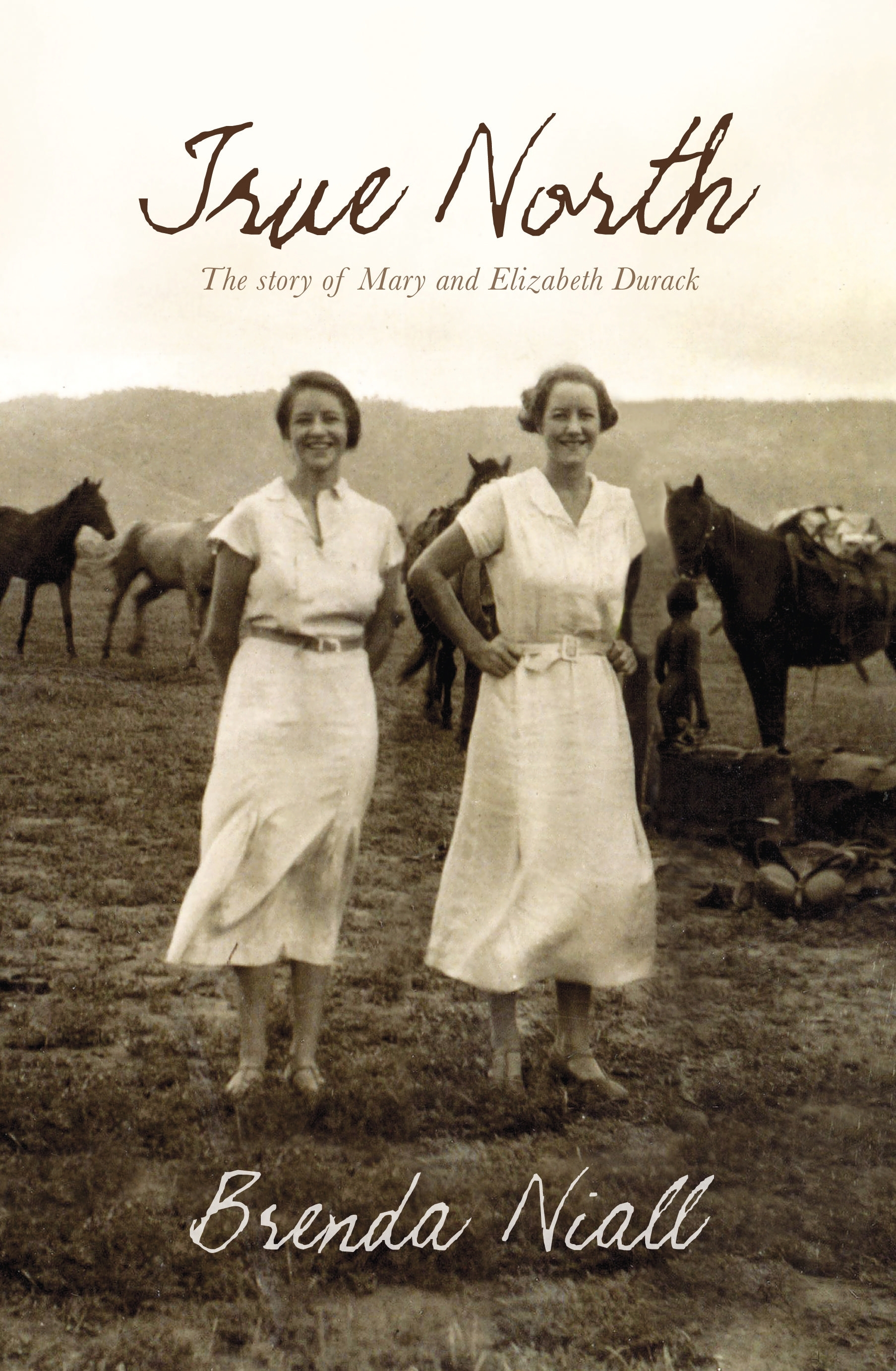 Book Cover:  True North: The Story of Mary and Elizabeth Durack