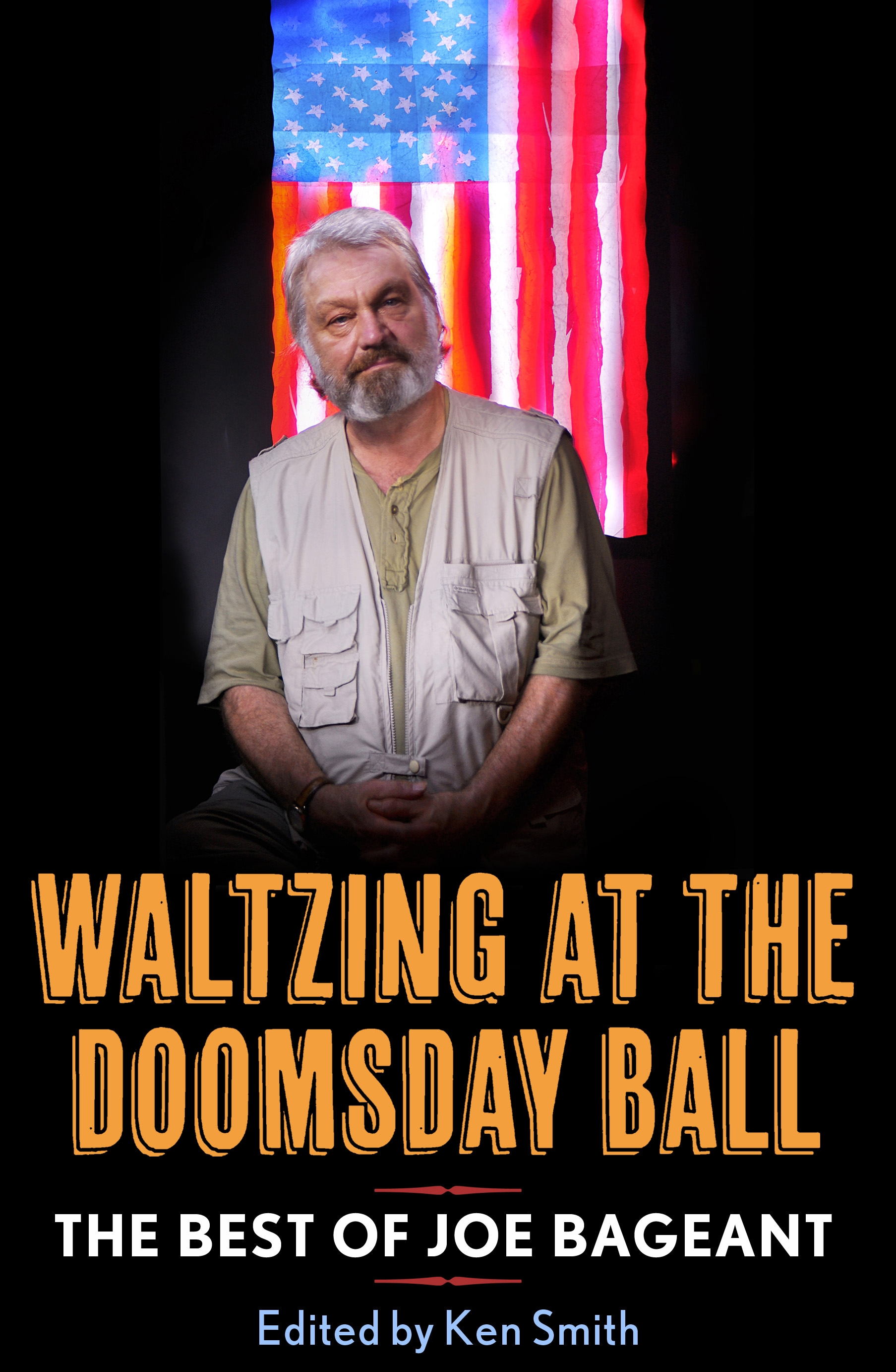 Book Cover:  Waltzing at the Doomsday: The best of Joe Bageant