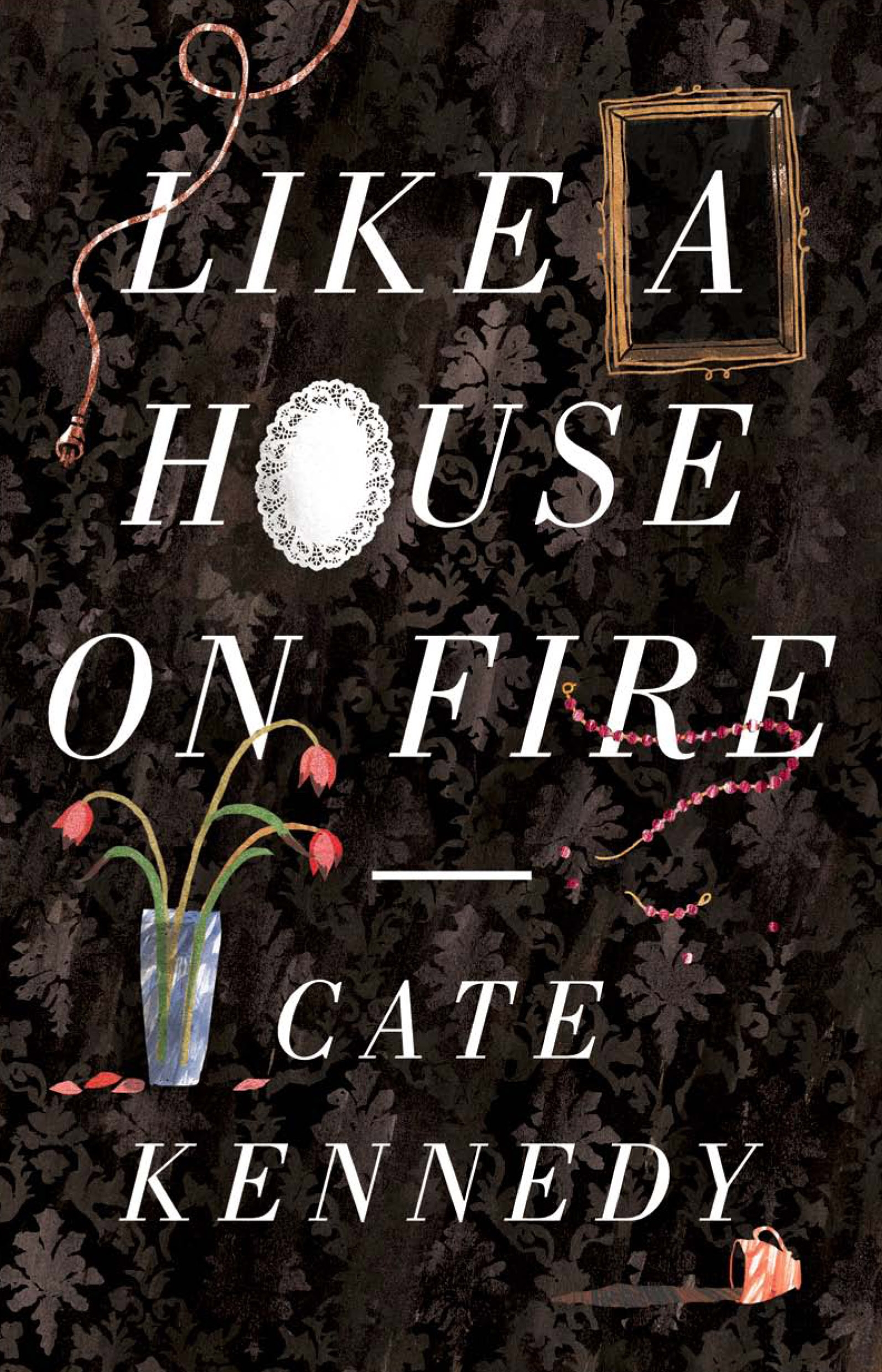 Book Cover:  Like a House on Fire