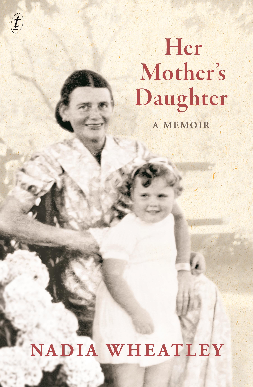 Her Mother's Daughter: A Memoir